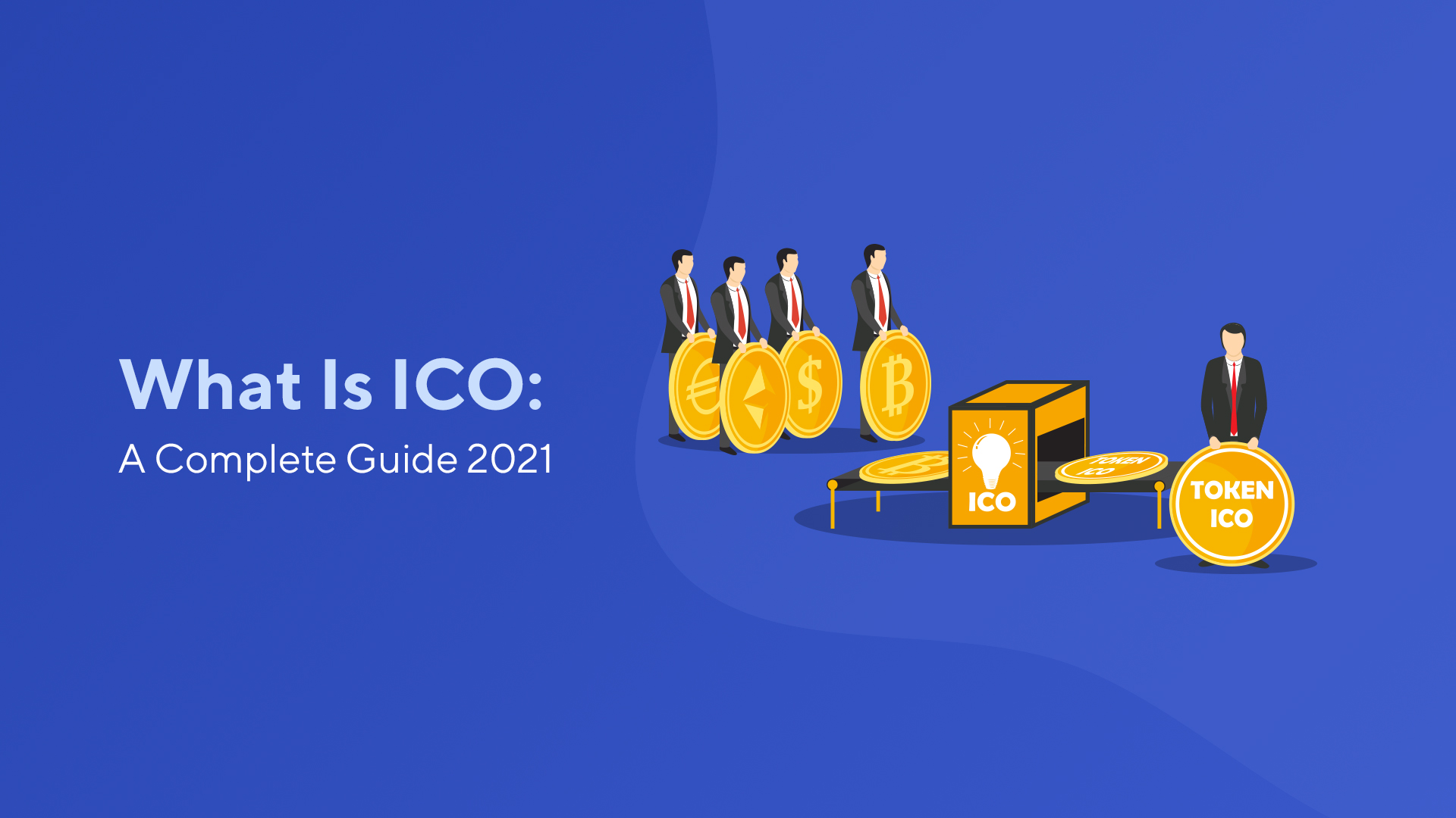 What Is ICO: A Complete Guide 2021