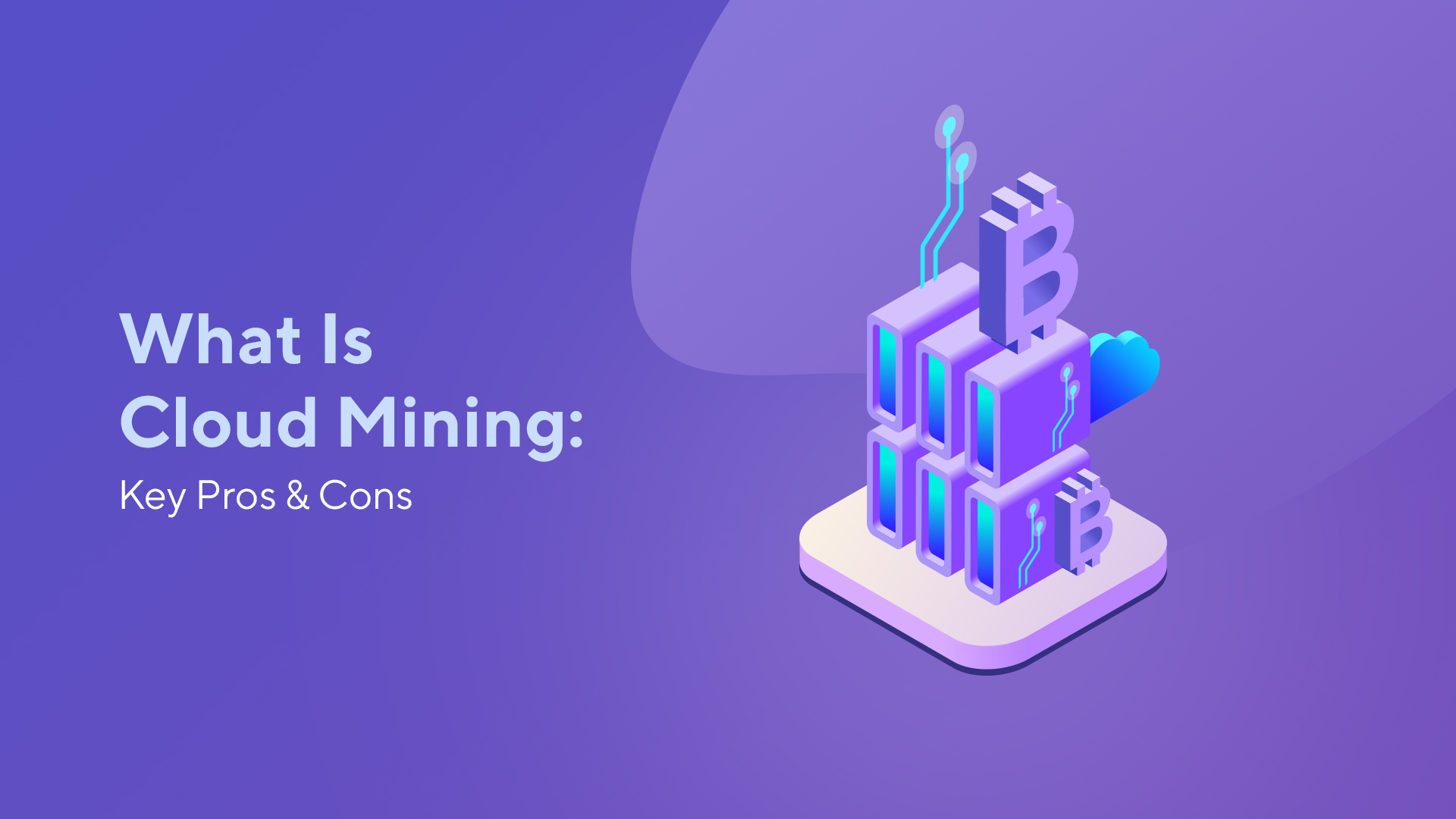 What Is Cloud Mining: Key Pros & Cons