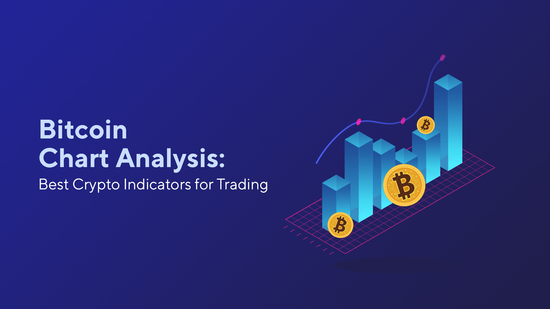 Bitcoin Chart Analysis: Best Crypto Indicators for Trading
