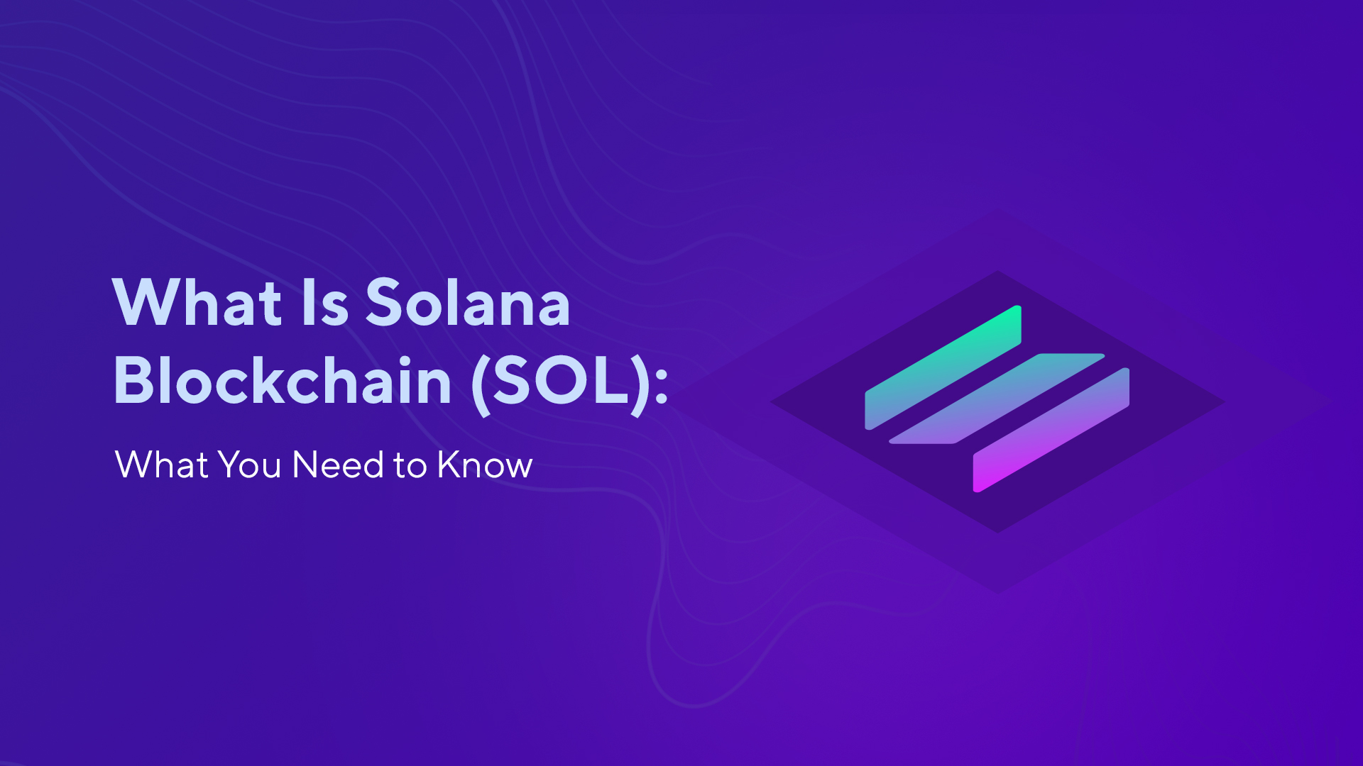 What Is Solana Blockchain (SOL): What You Need to Know