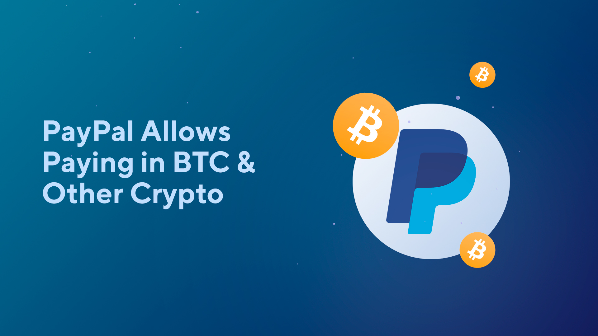 PayPal Allows Paying in BTC & Other Cryptocurrencies