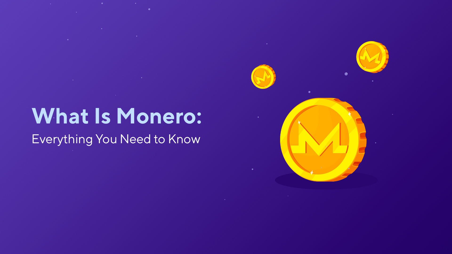 What Is Monero: Everything You Need to Know