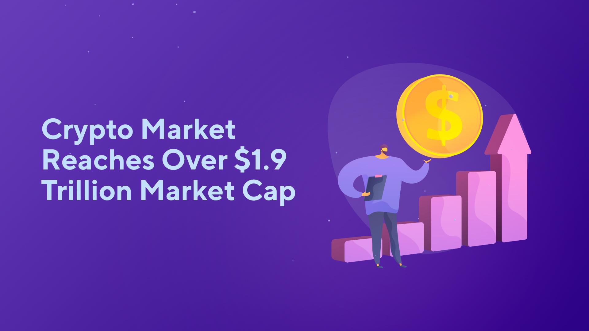 Crypto Market Reaches Over $1.9 Trillion Market Cap