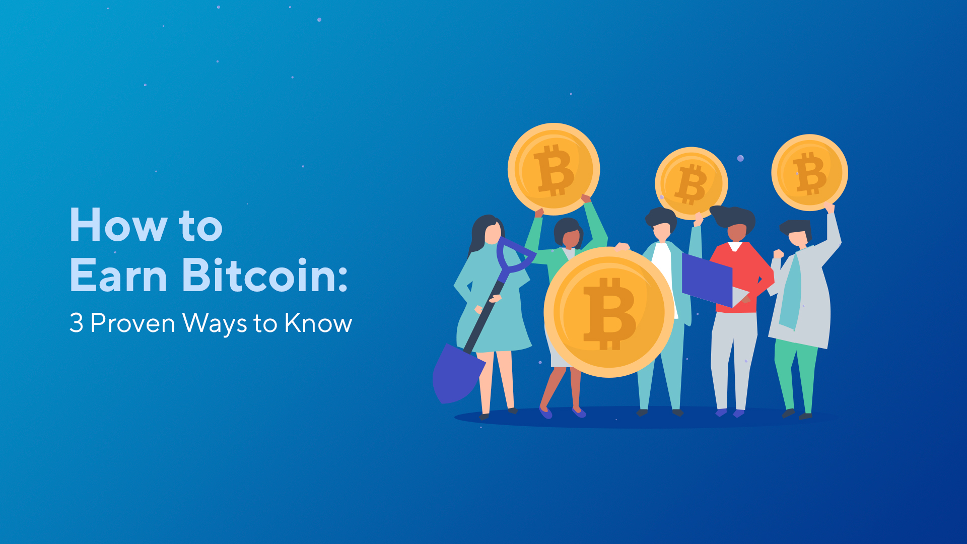 How to Earn Bitcoin: 3 Proven Ways to Know