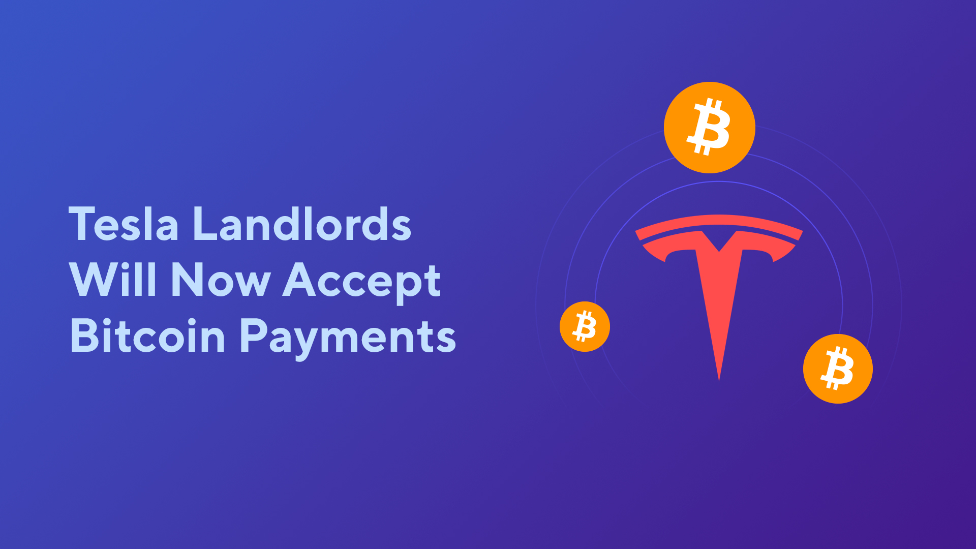 Tesla Landlords Will Now Accept Bitcoin Payments