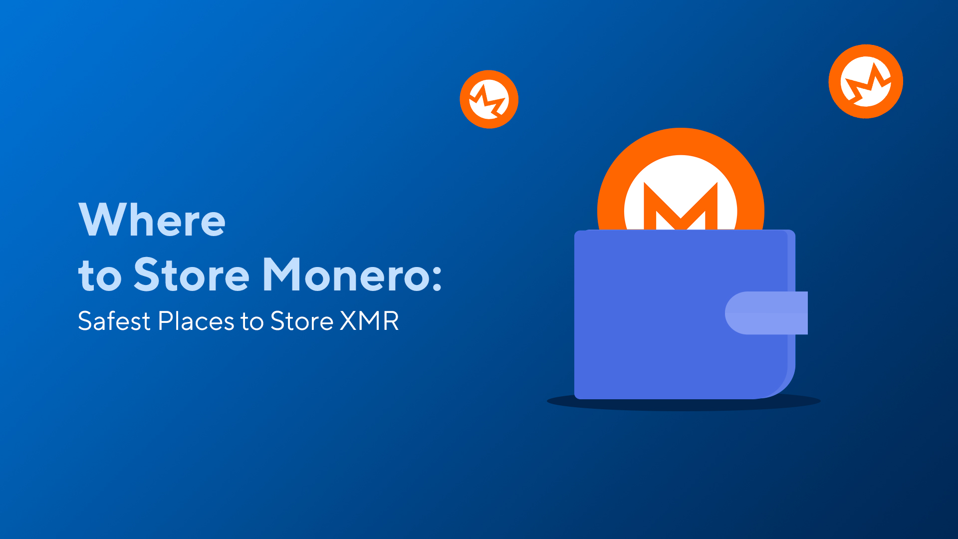 Where to Store Monero: Safest Places to Store XMR