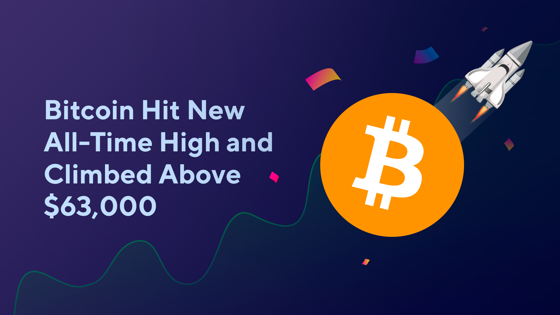 Bitcoin Hit New All-Time High and Climbed Above $63,000