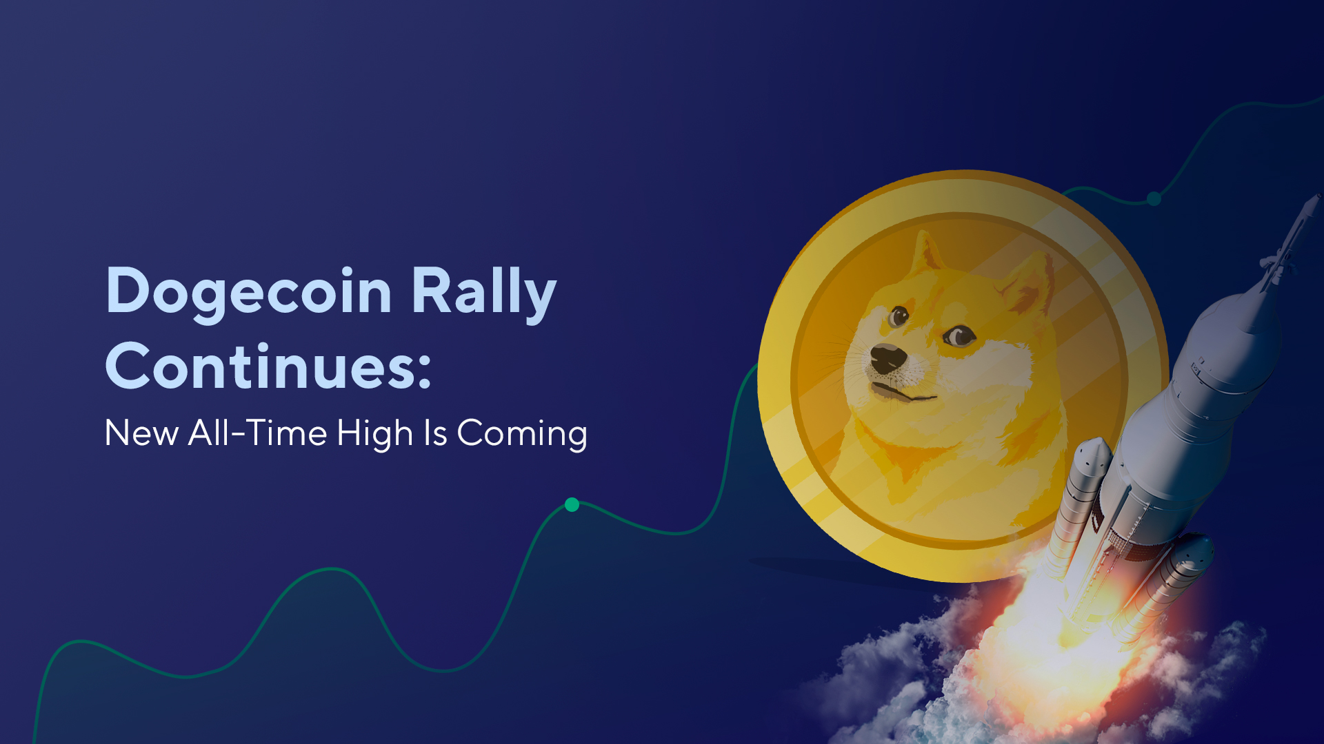 Dogecoin Rally Continues: New All-Time High Is Coming