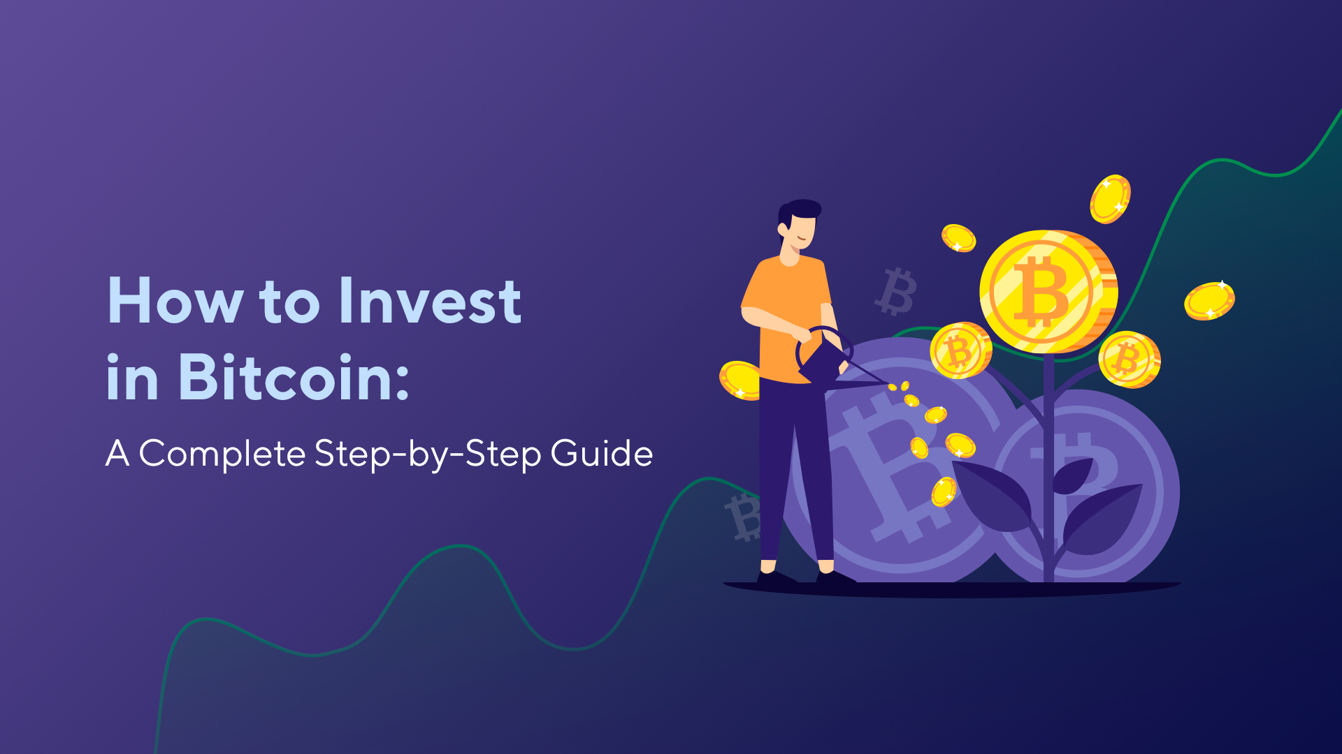 How to Invest in Bitcoin: A Complete Step-by-Step Guide