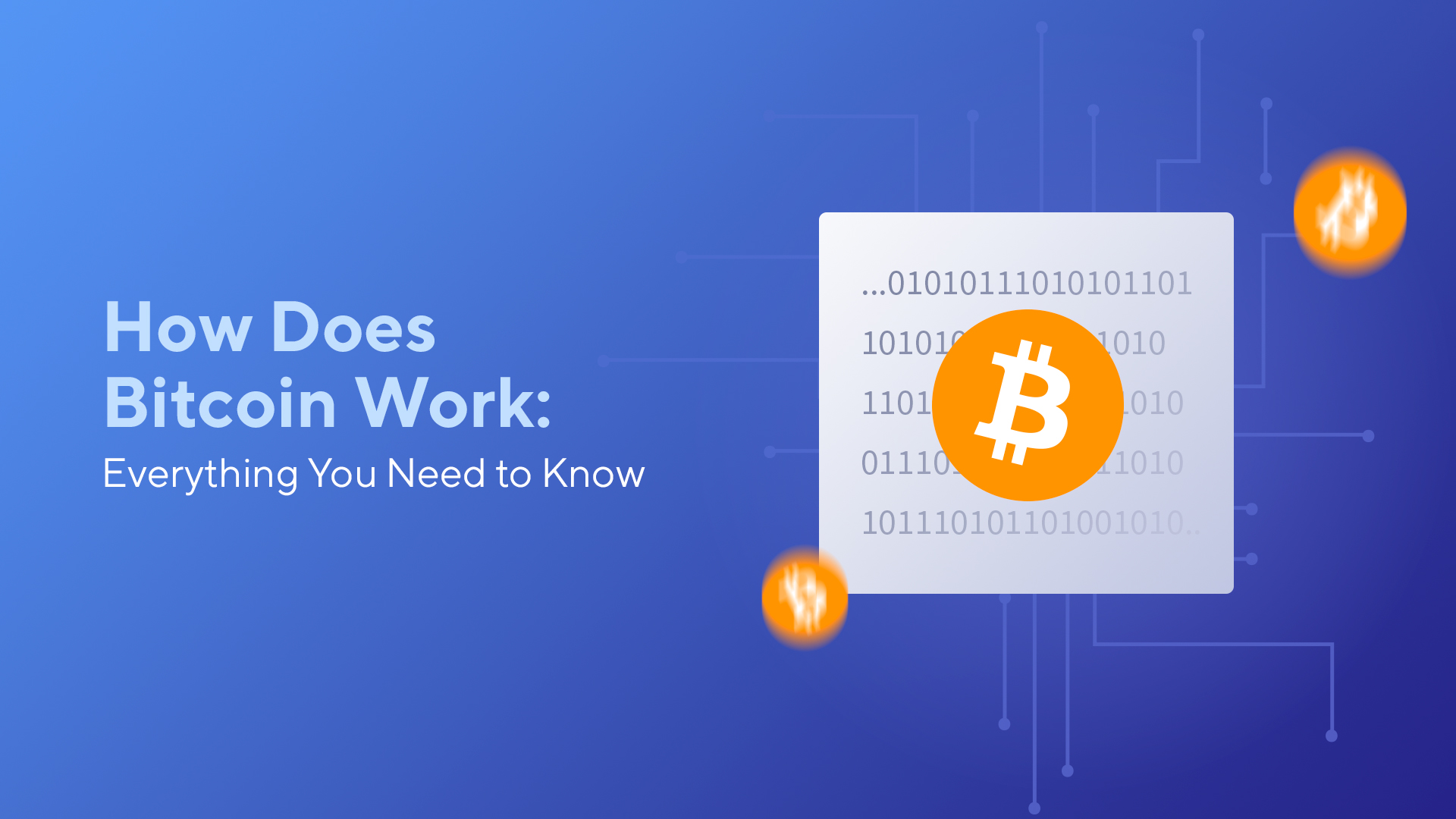 How Does Bitcoin Work: Everything You Need to Know