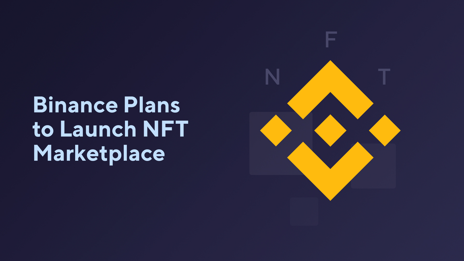 Binance Plans to Launch NFT Marketplace