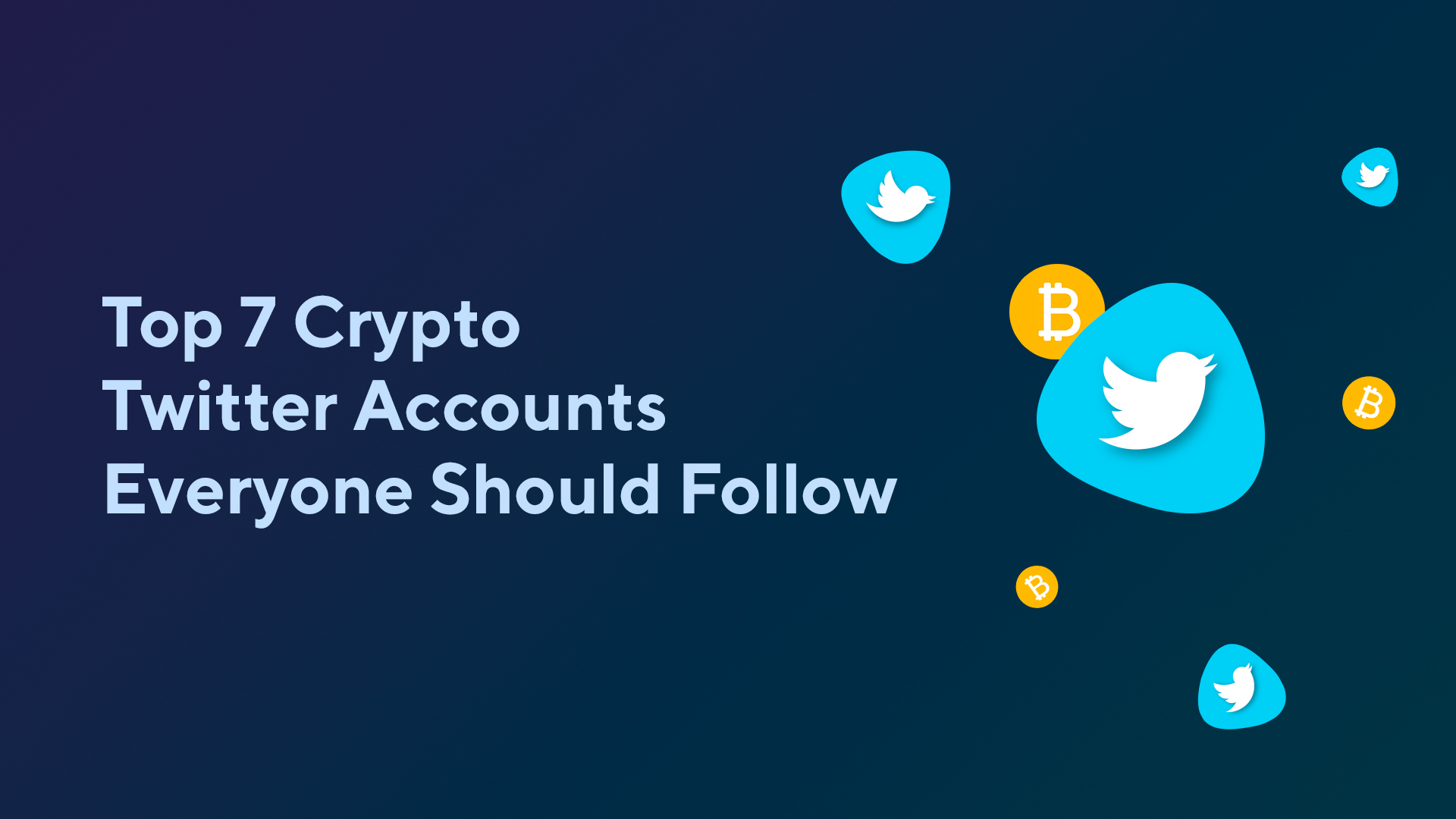 Top 7 Crypto Twitter Accounts Everyone Should Follow