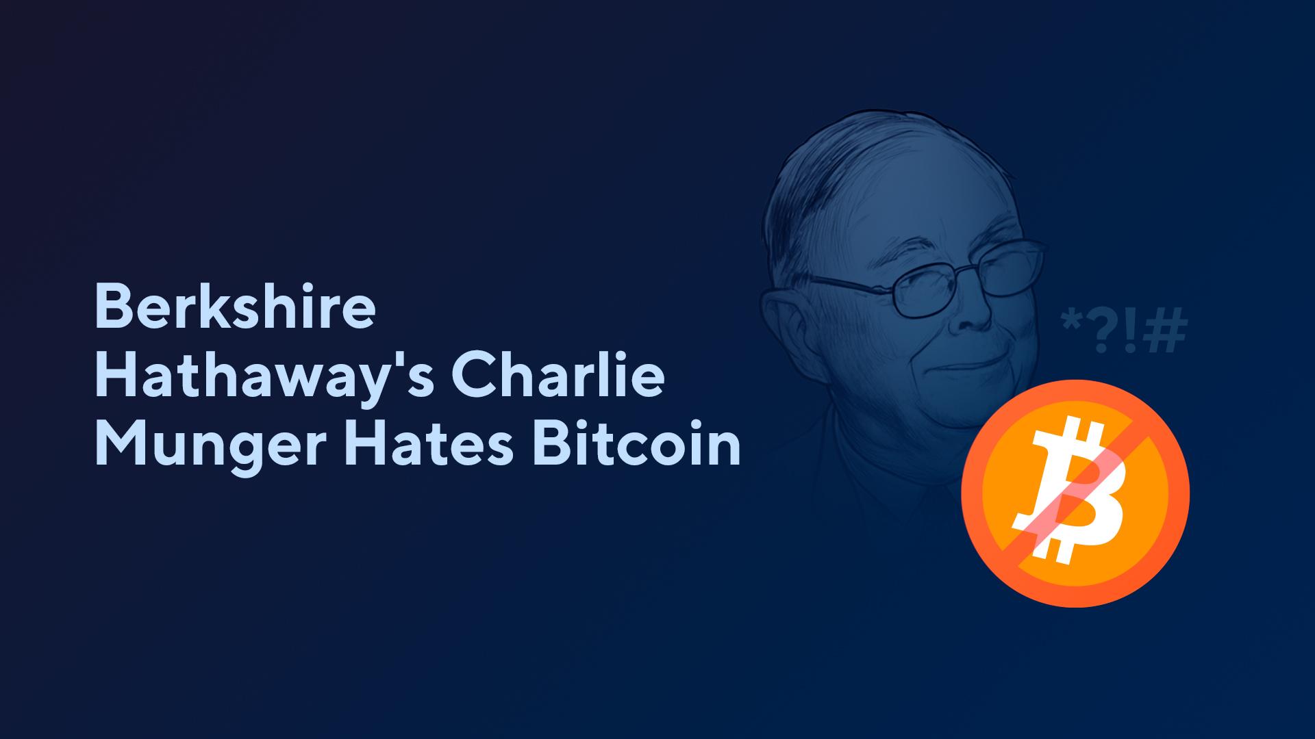 Berkshire Hathaway's Charlie Munger Hates Bitcoin