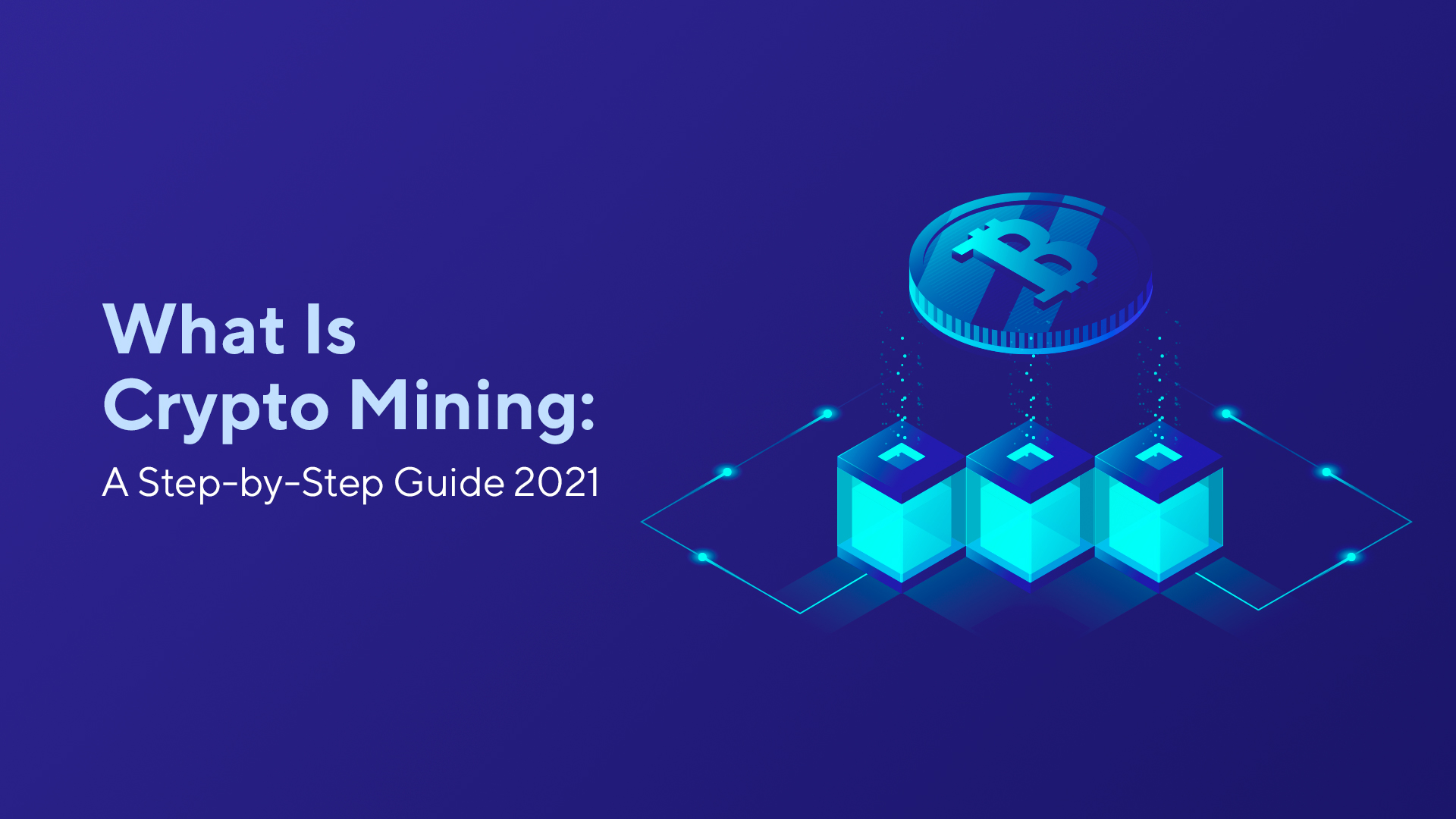 What Is Cryptocurrency Mining: A Step-by-Step Guide 2021