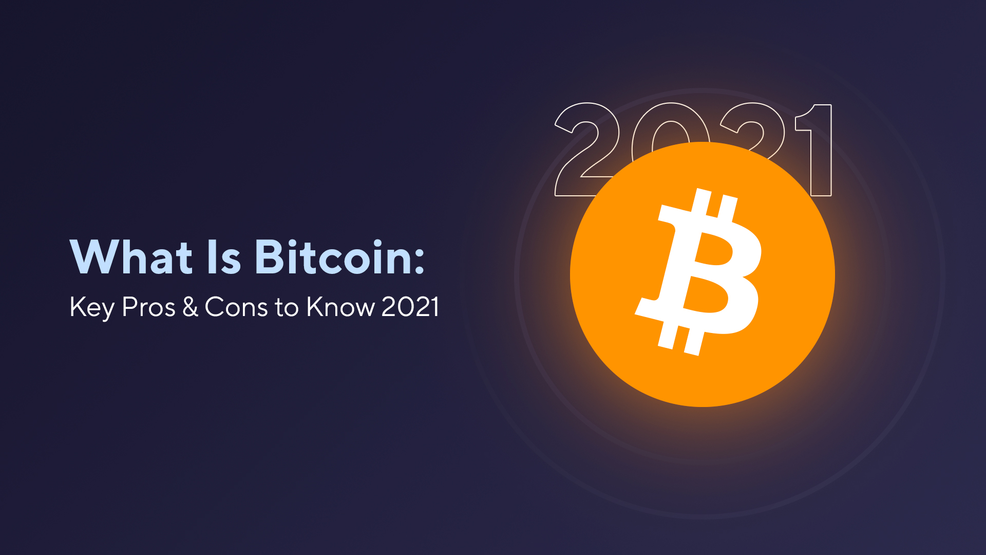 What Is Bitcoin: Key Pros & Cons to Know 2021