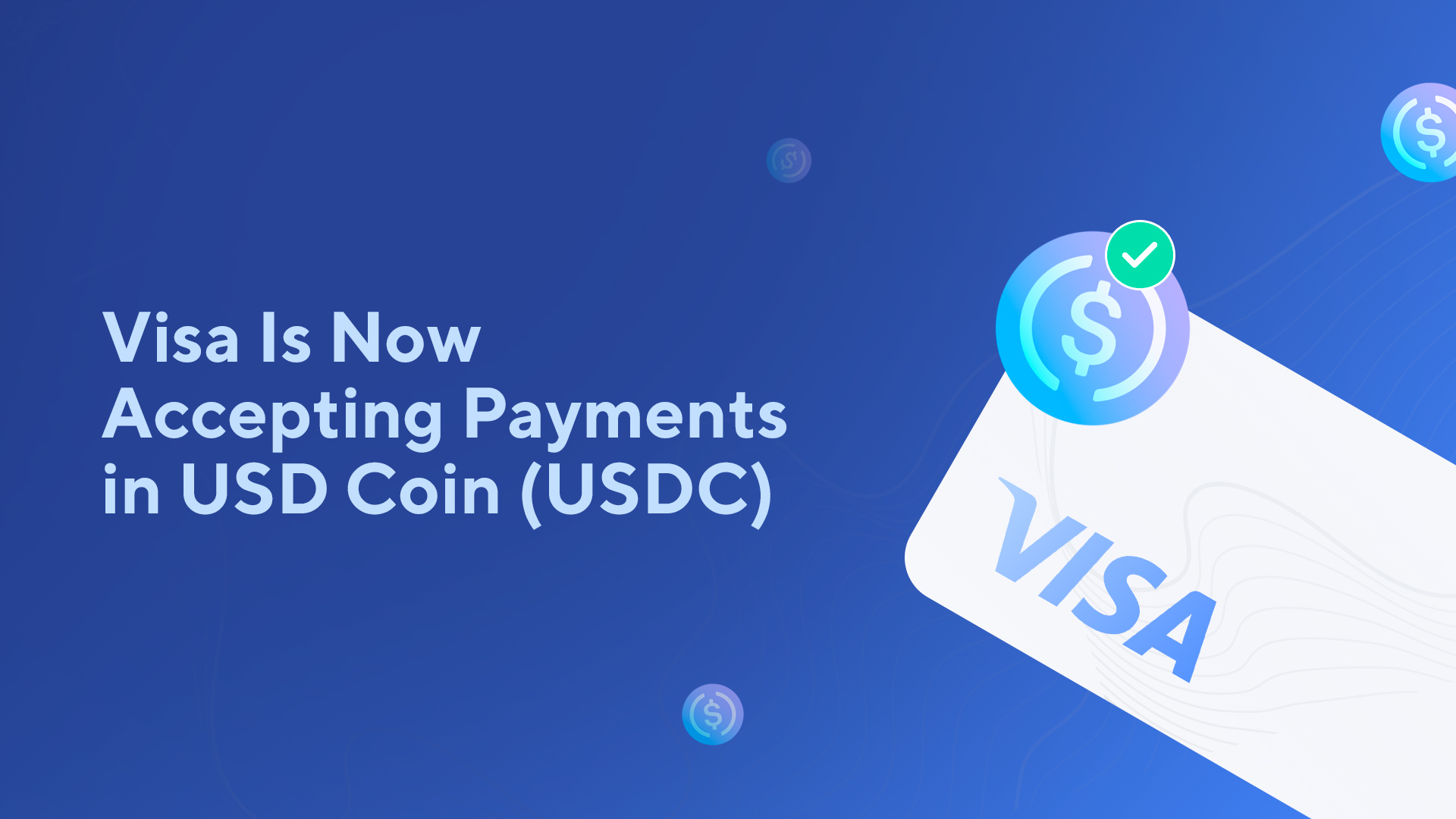Visa Is Now Accepting Payments in USD Coin (USDC)