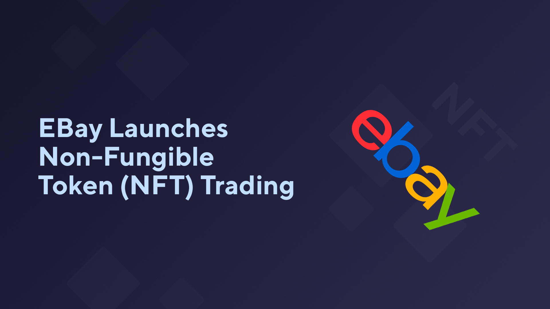 EBay Launches Non-Fungible Token (NFT) Trading
