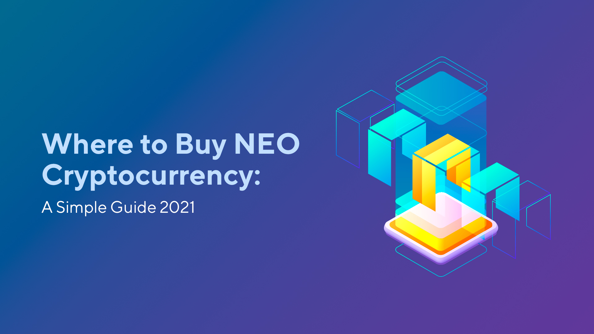 Where to Buy NEO Cryptocurrency: A Simple Guide 2021