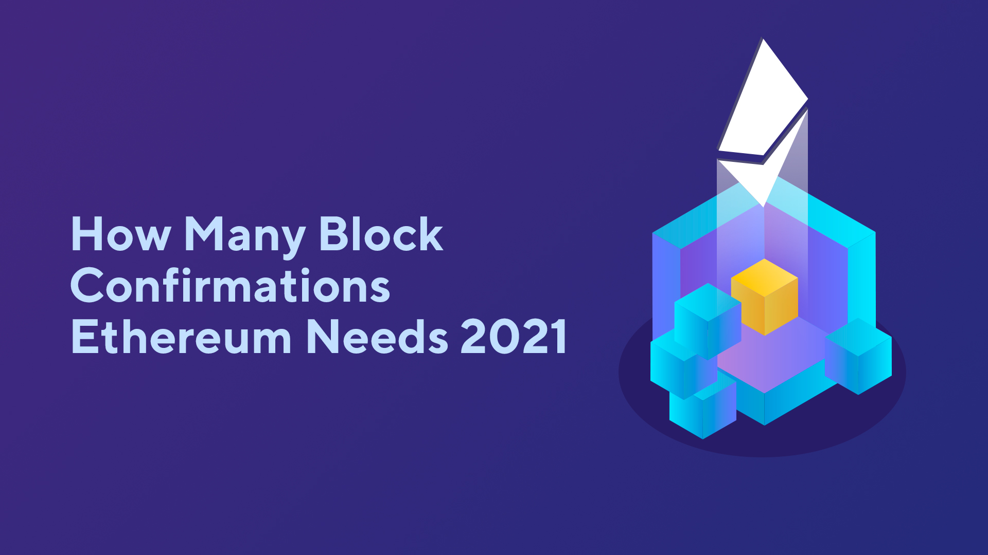 How Many Block Confirmations Ethereum Needs 2021