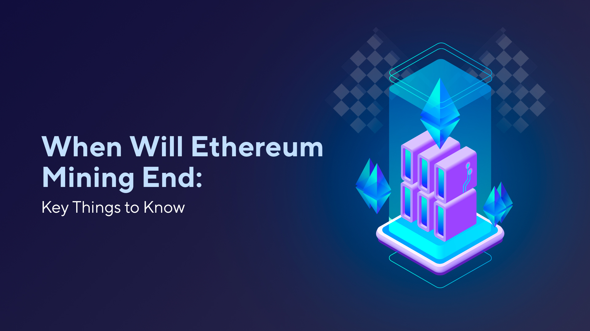 When Will Ethereum Mining End: Key Things to Know