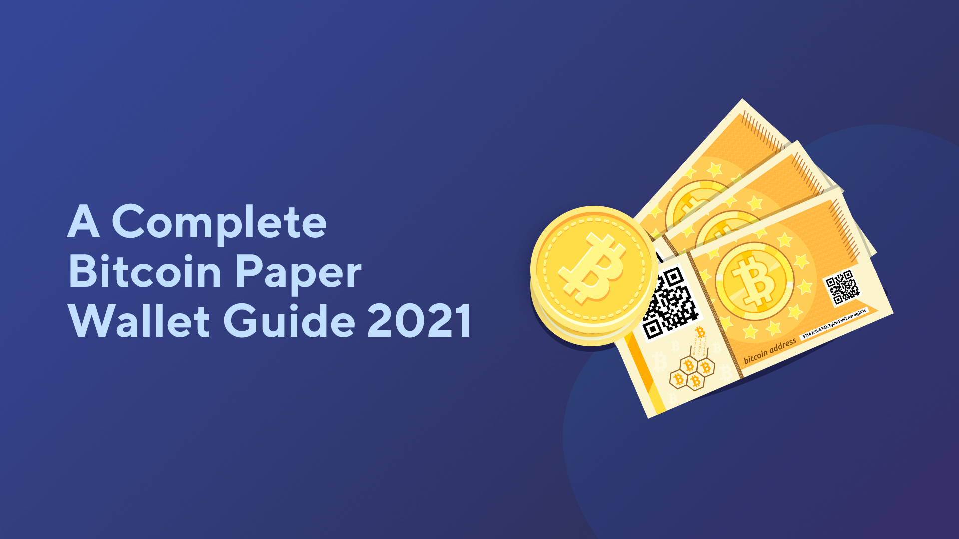 A Complete Bitcoin Paper Wallet Guide 2021