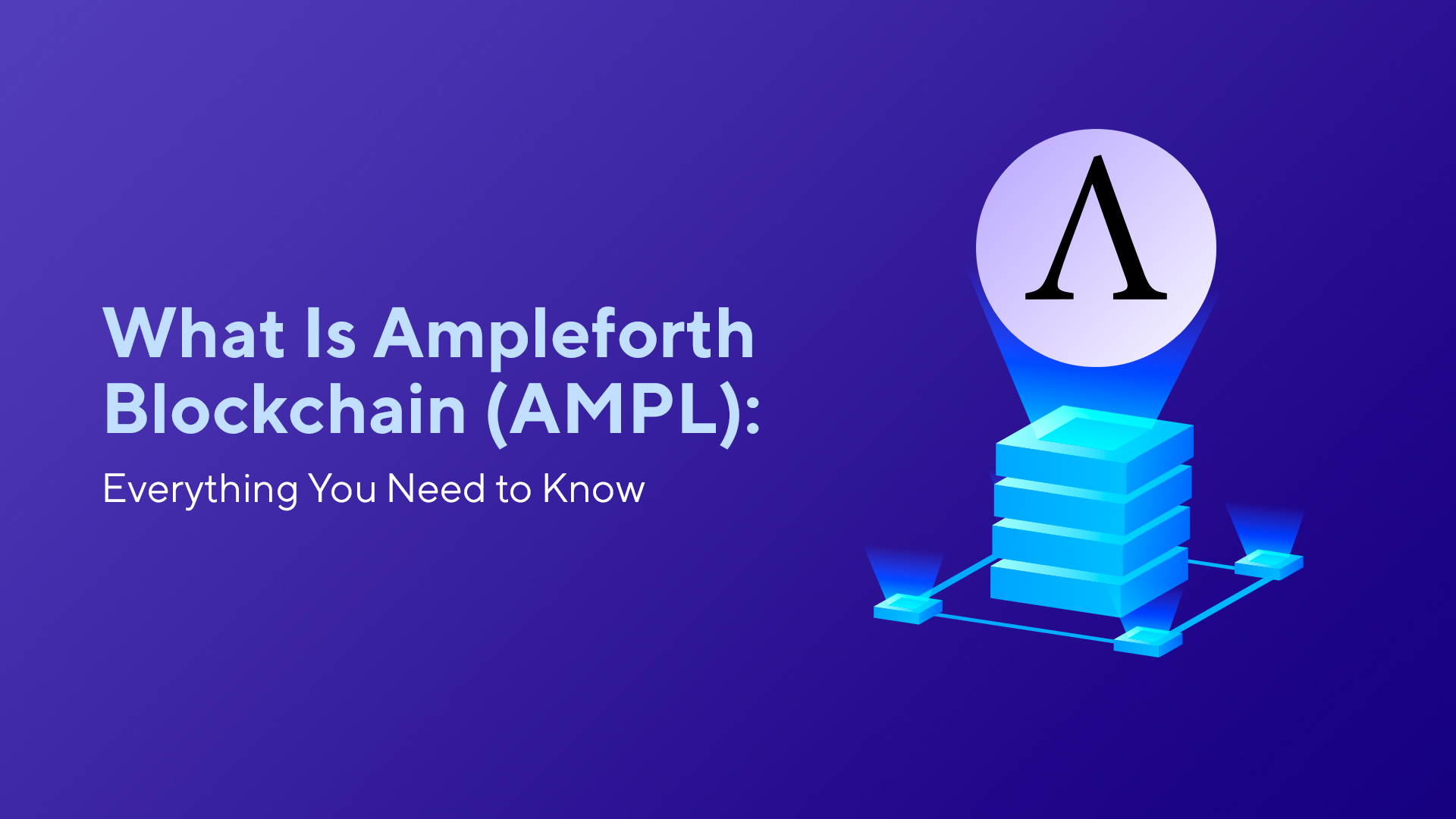 What Is Ampleforth Blockchain (AMPL): Everything You Need to Know