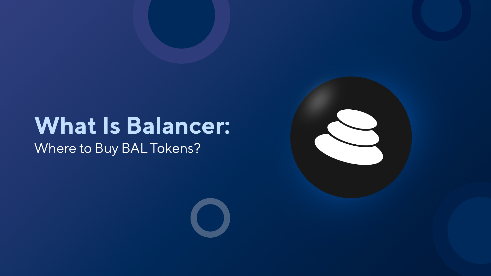 What Is Balancer: Where to Buy BAL Tokens?