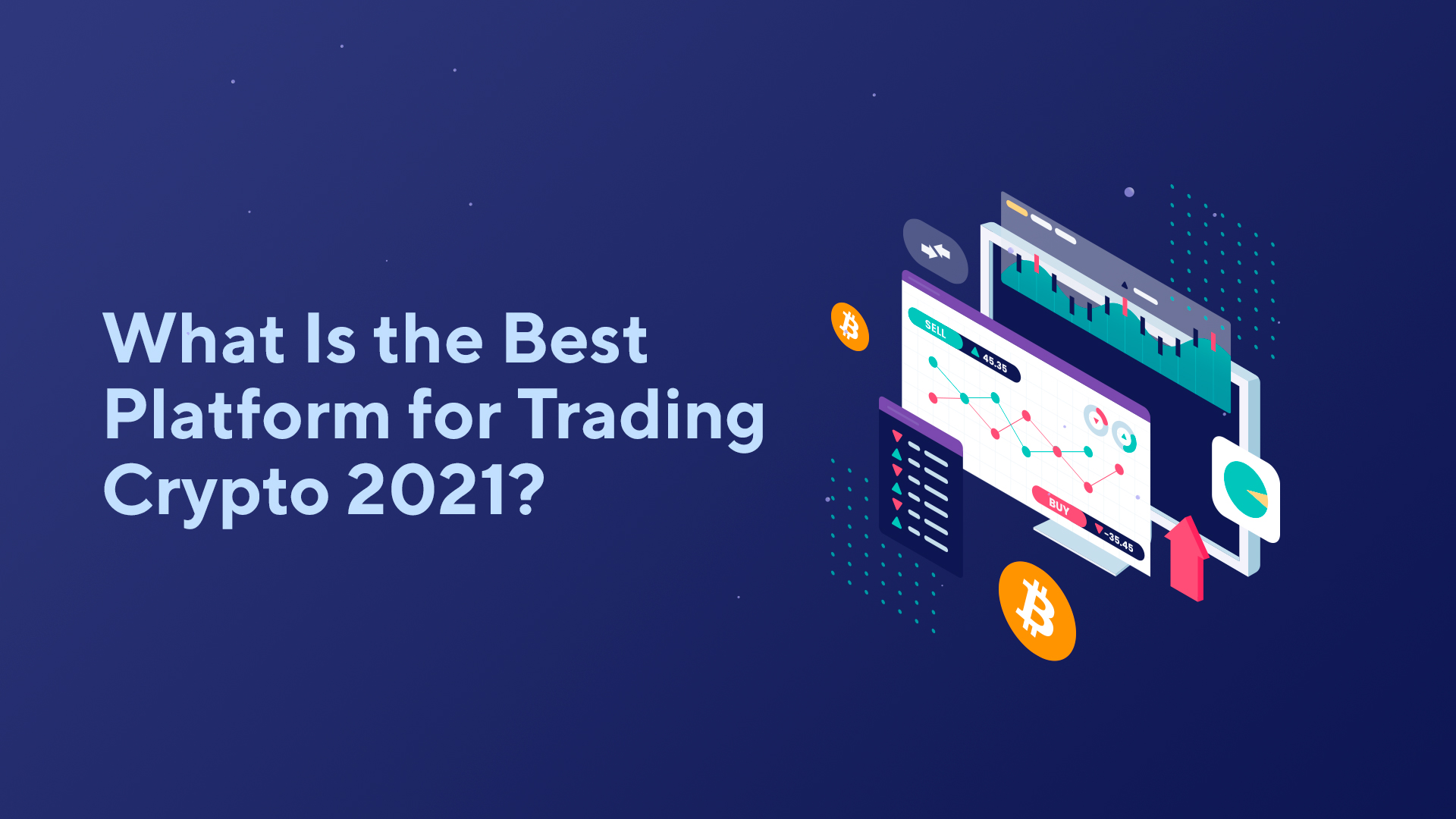 What Is the Best Platform for Trading Crypto 2021?