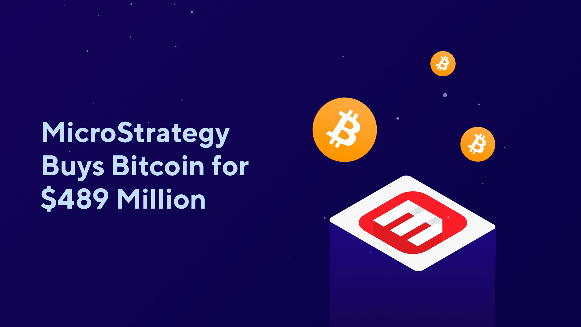 MicroStrategy Buys Bitcoin for $489 Million