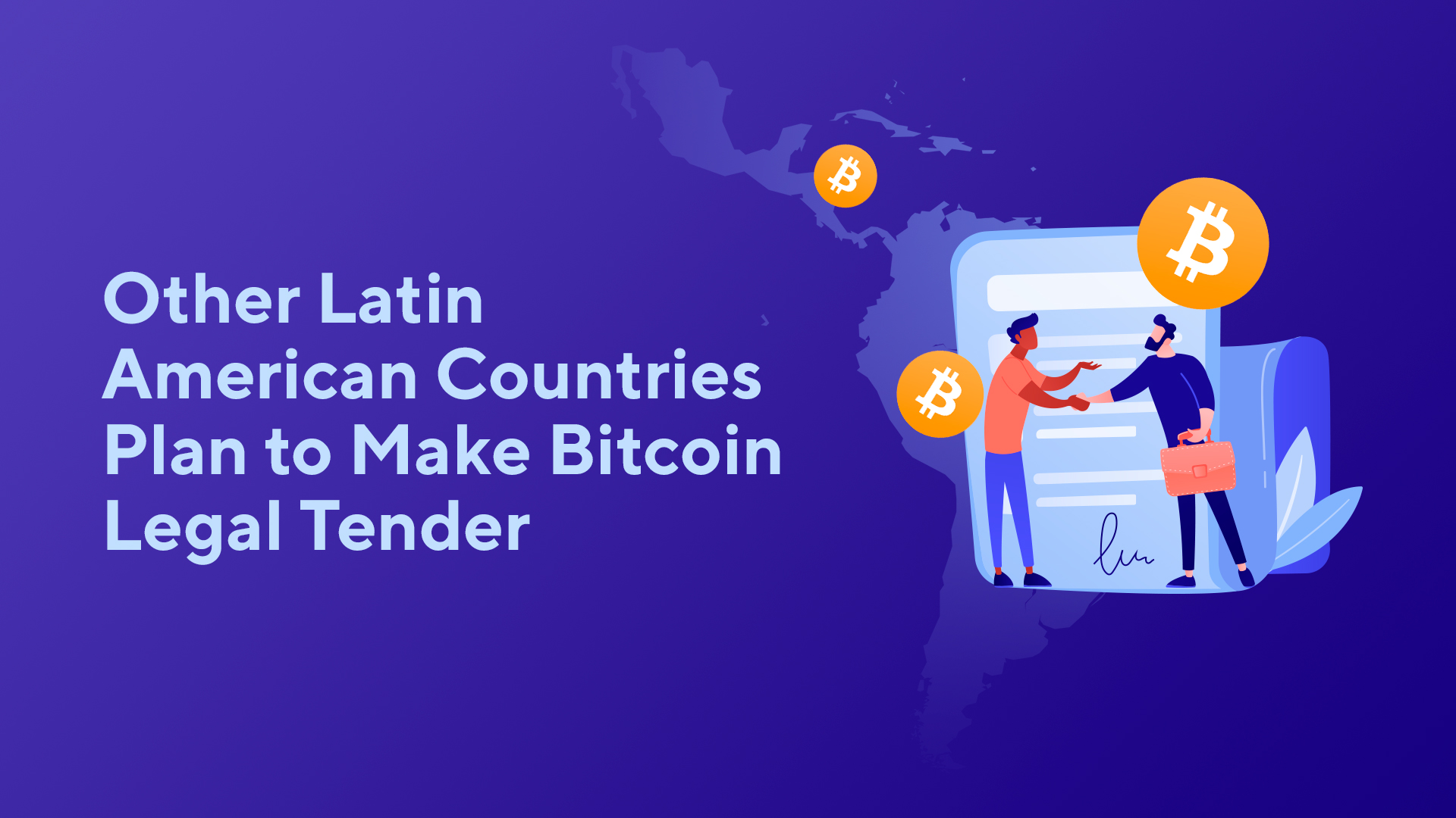 Other Latin American Countries Plan to Make Bitcoin Legal Tender