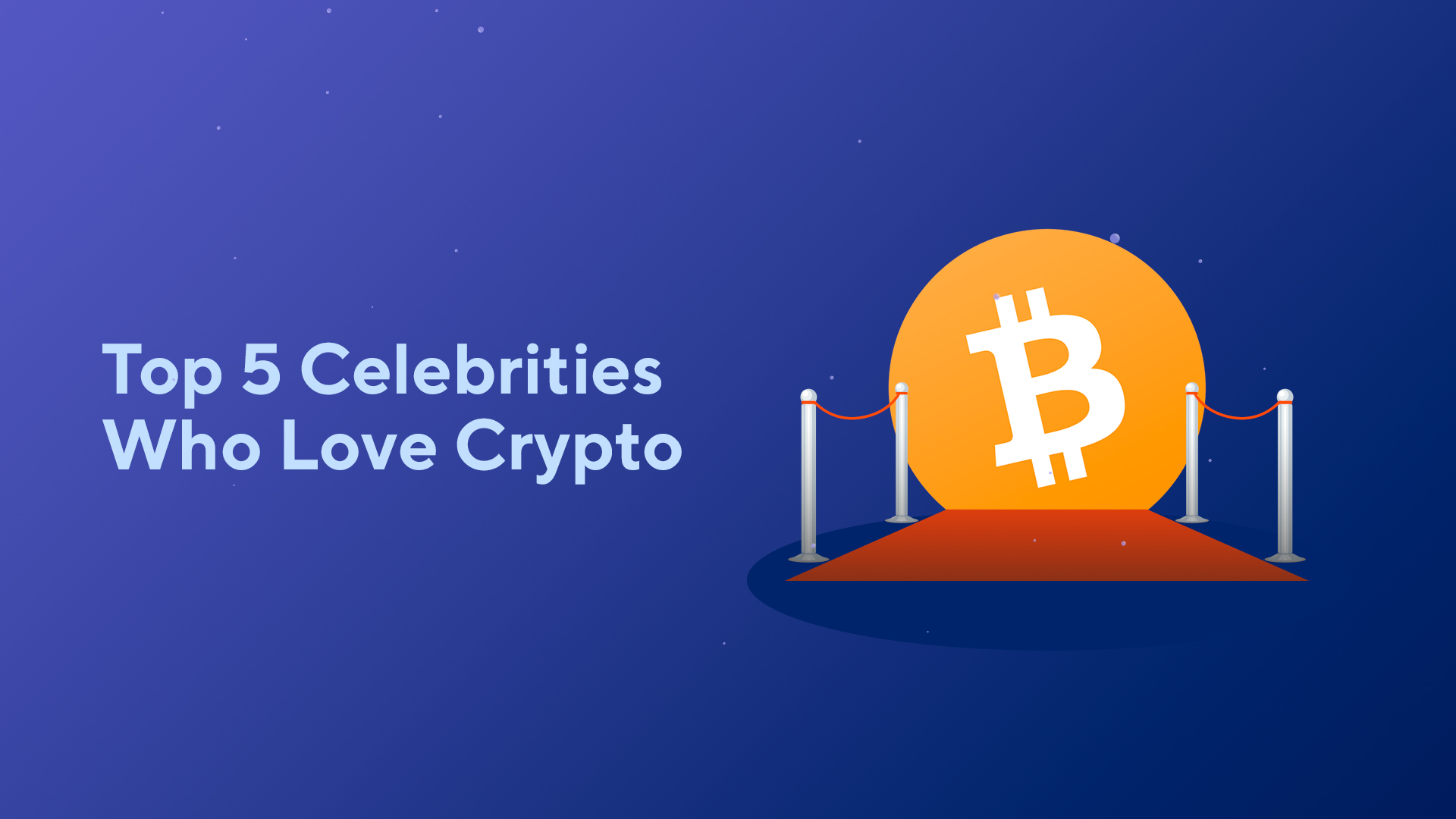 Top 5 Celebrities Who Love Cryptocurrency