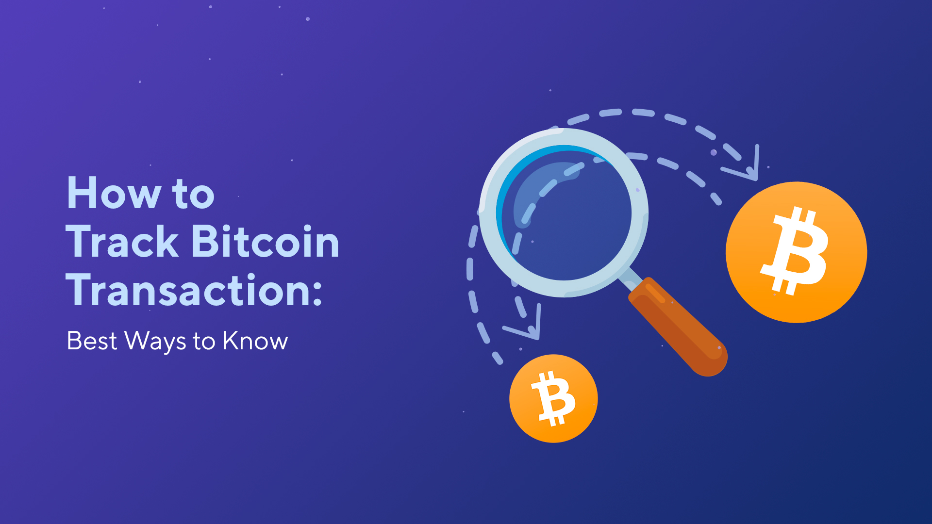How to Track Bitcoin Transaction: Best Ways to Know