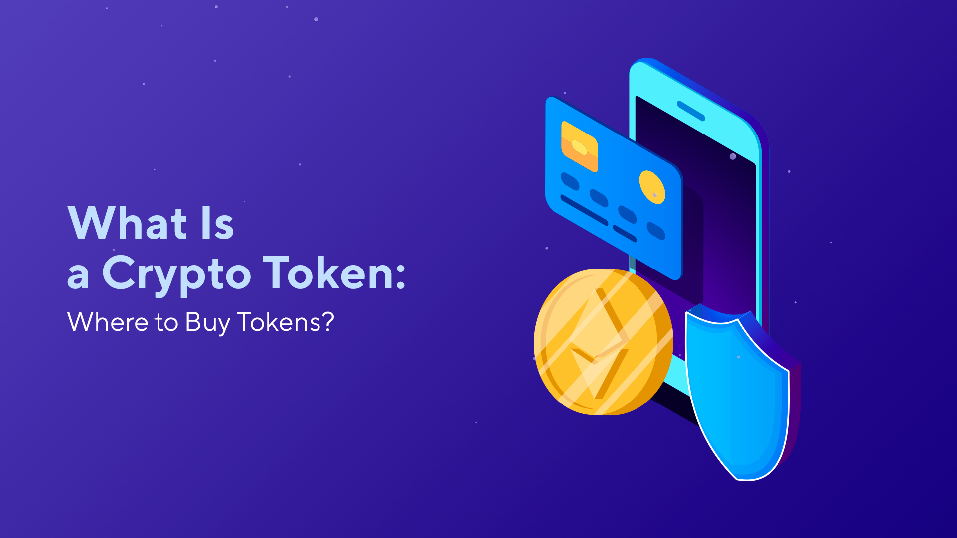What Is a Crypto Token: Where to Buy Tokens?