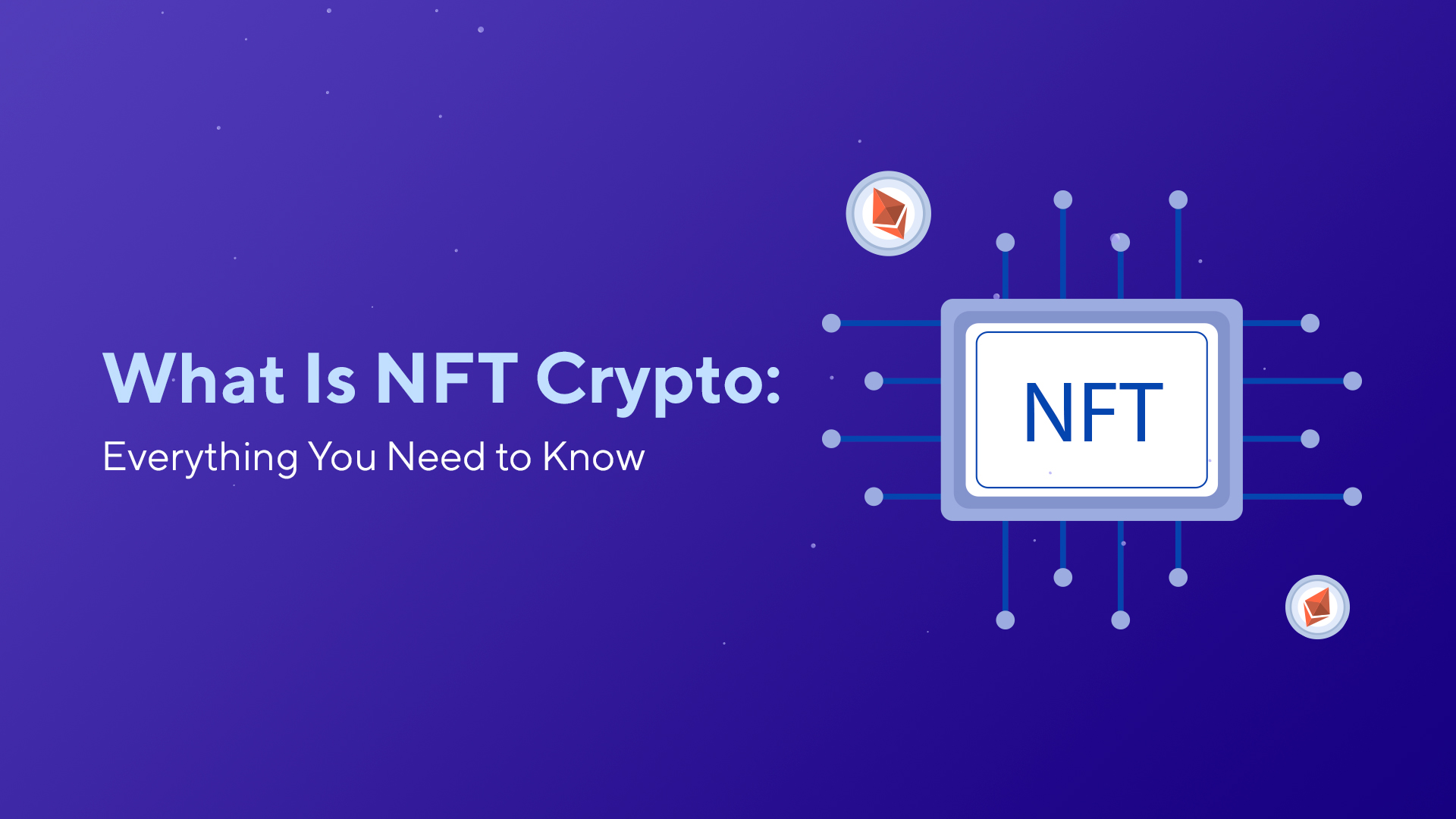 What Is NFT Crypto: Everything You Need to Know