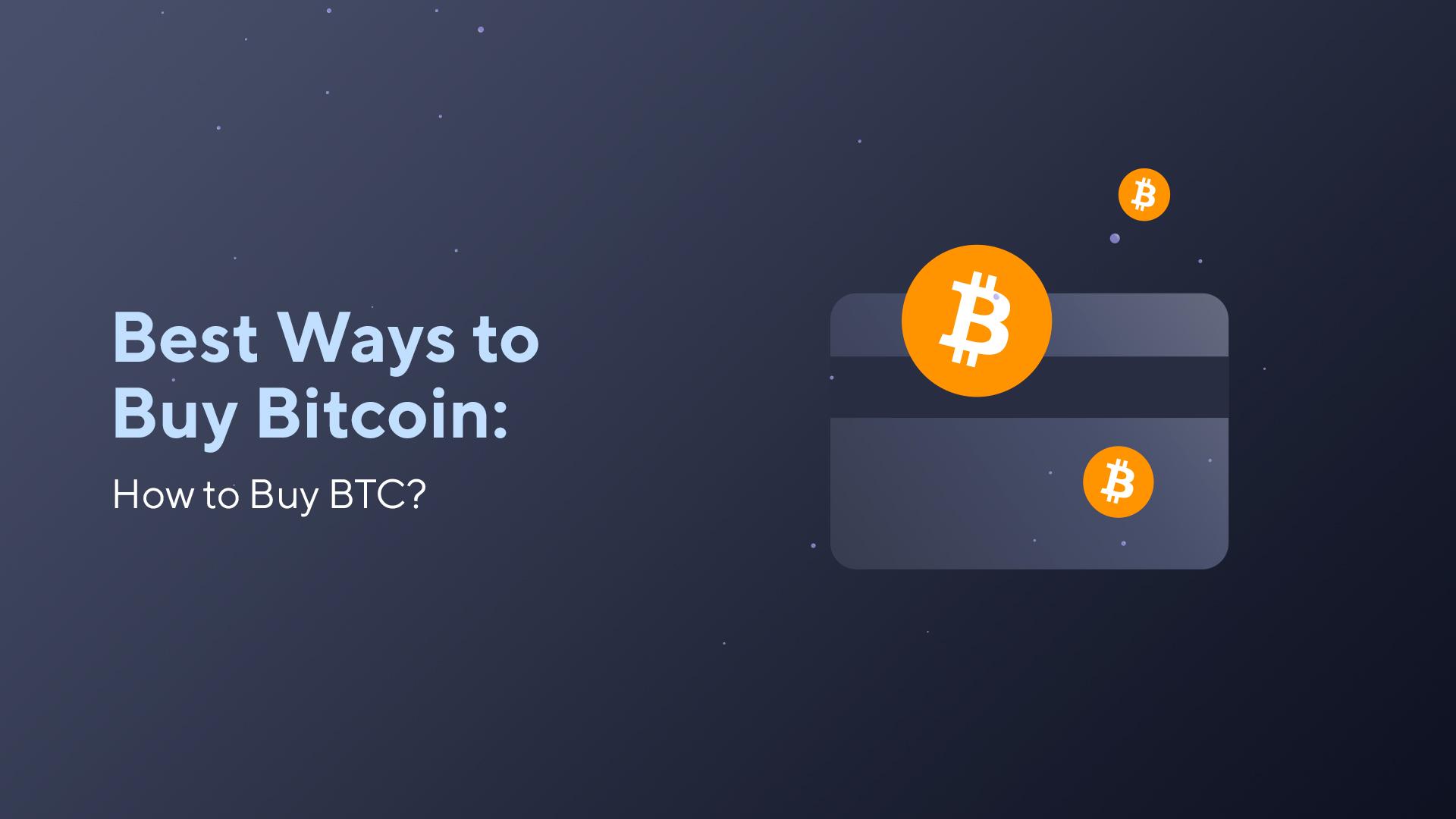 Best Ways to Buy Bitcoin: How to Buy BTC?