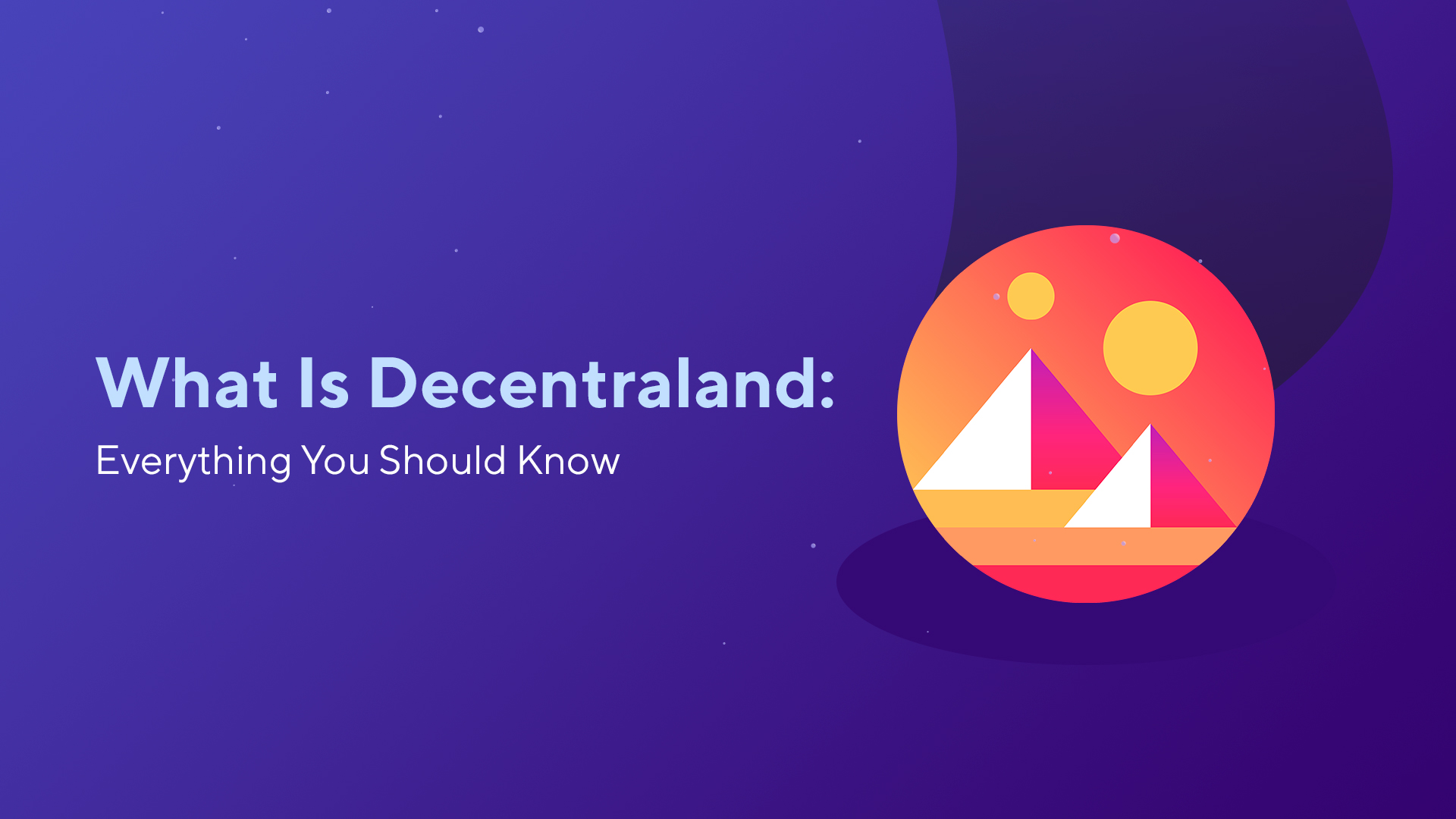 What Is Decentraland: Everything You Should Know