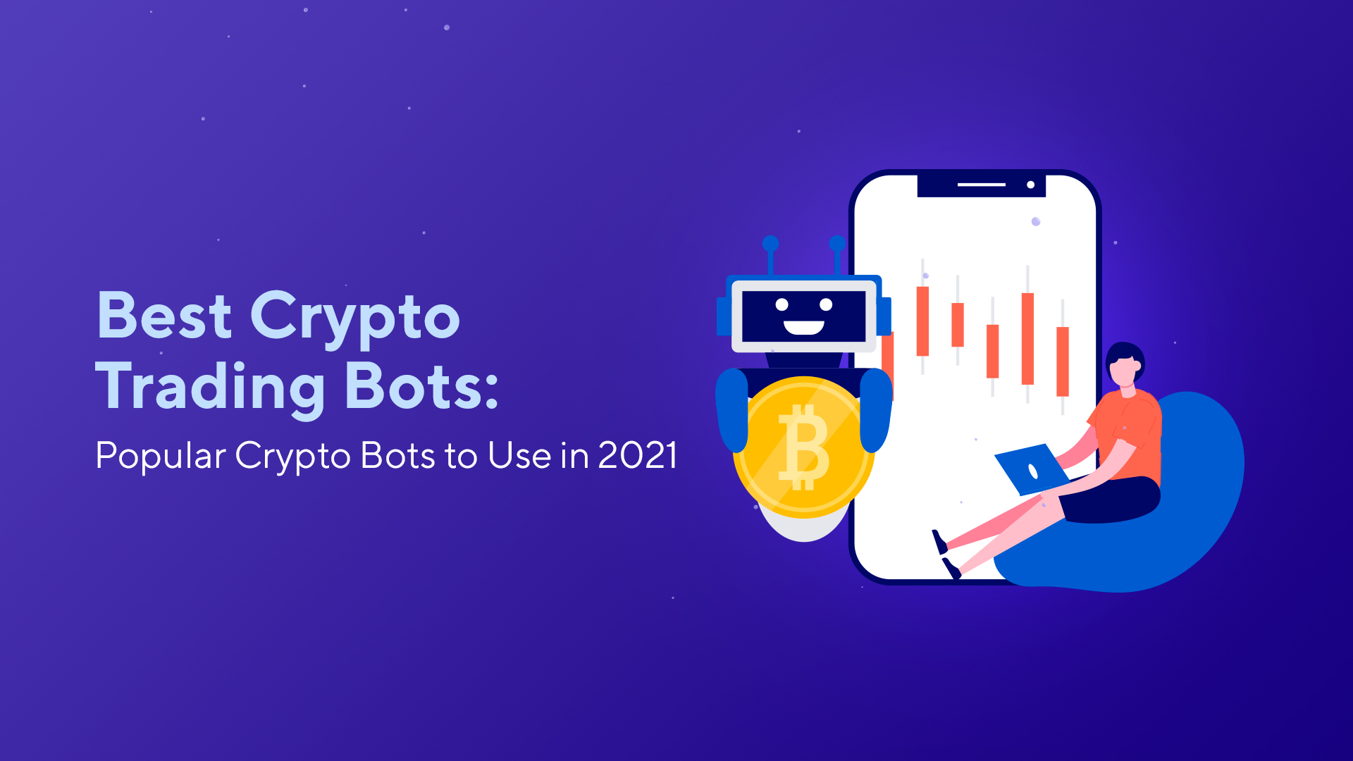 Best Crypto Trading Bots: Popular Crypto Bots to Use in 2021