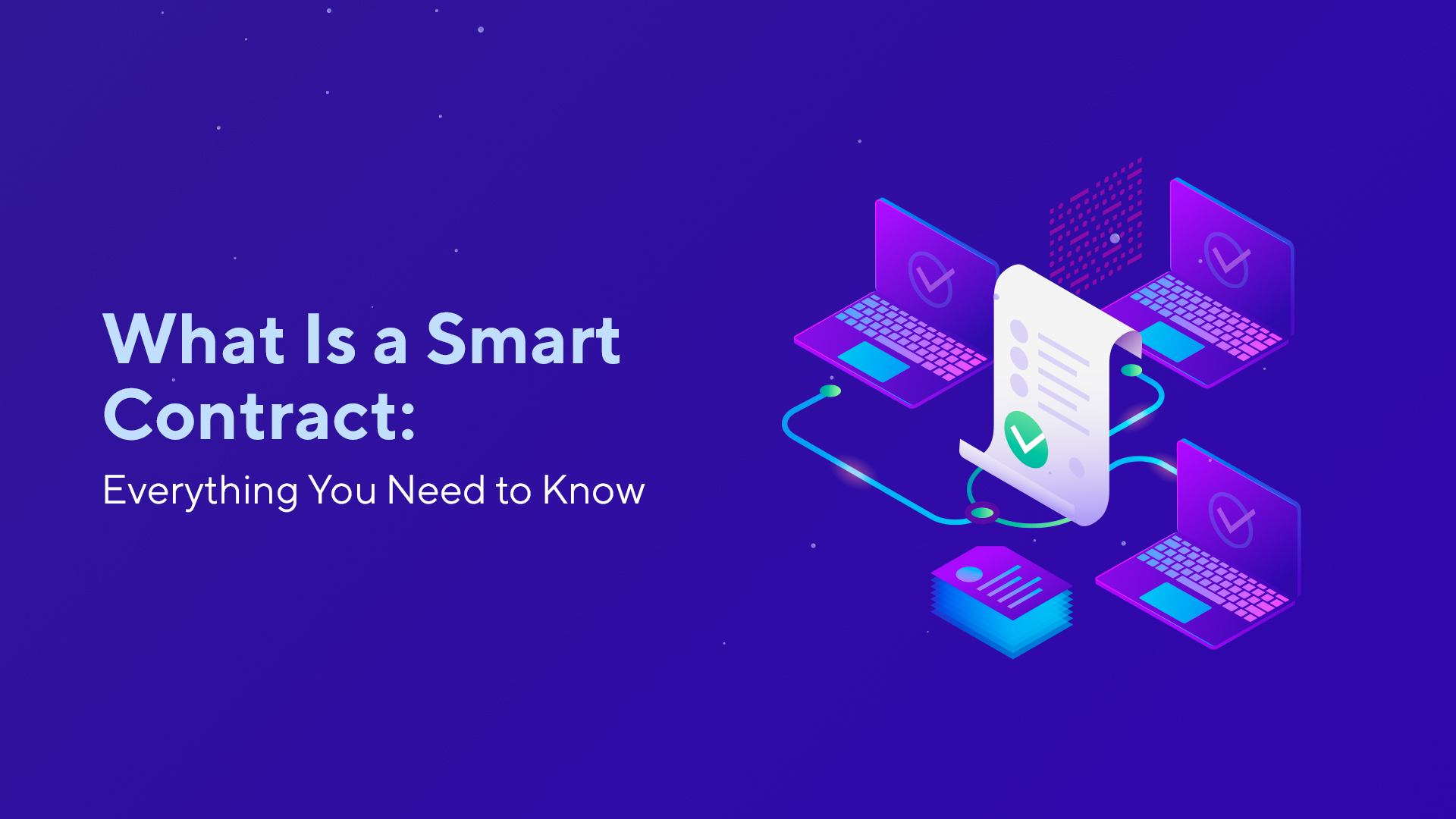 What Is a Smart Contract: Everything You Need to Know