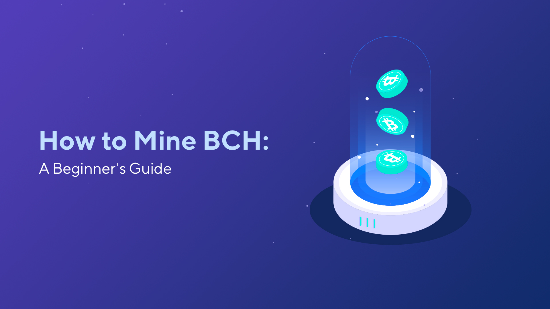 How to Mine BCH: A Beginner's Guide