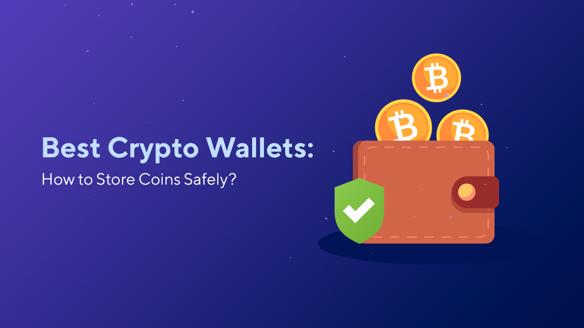 Best Crypto Wallets: How to Store Coins Safely?
