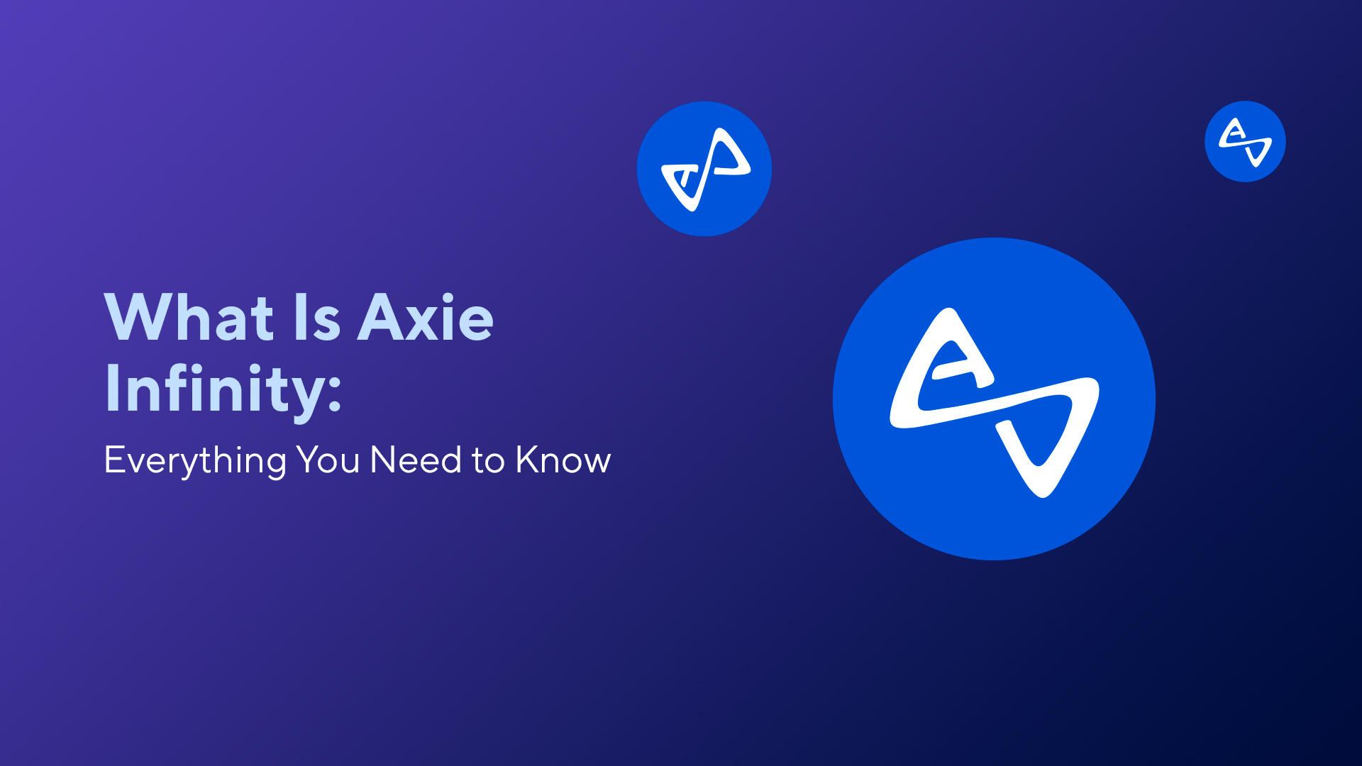 What Is Axie Infinity: Everything You Need to Know