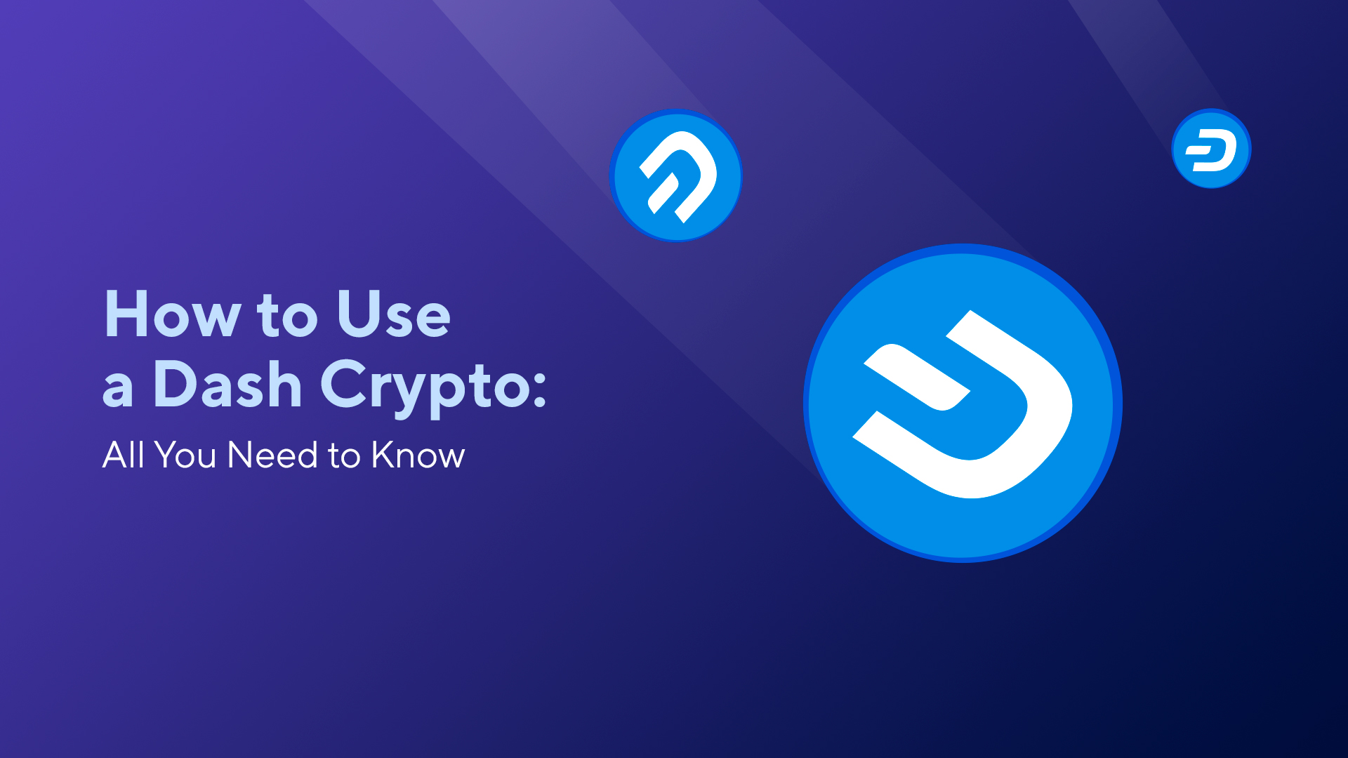 How to Use a Dash Crypto: All You Need to Know