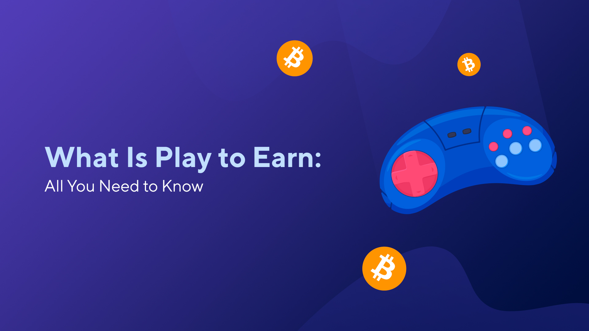 What Is Play to Earn: Key Things to Know