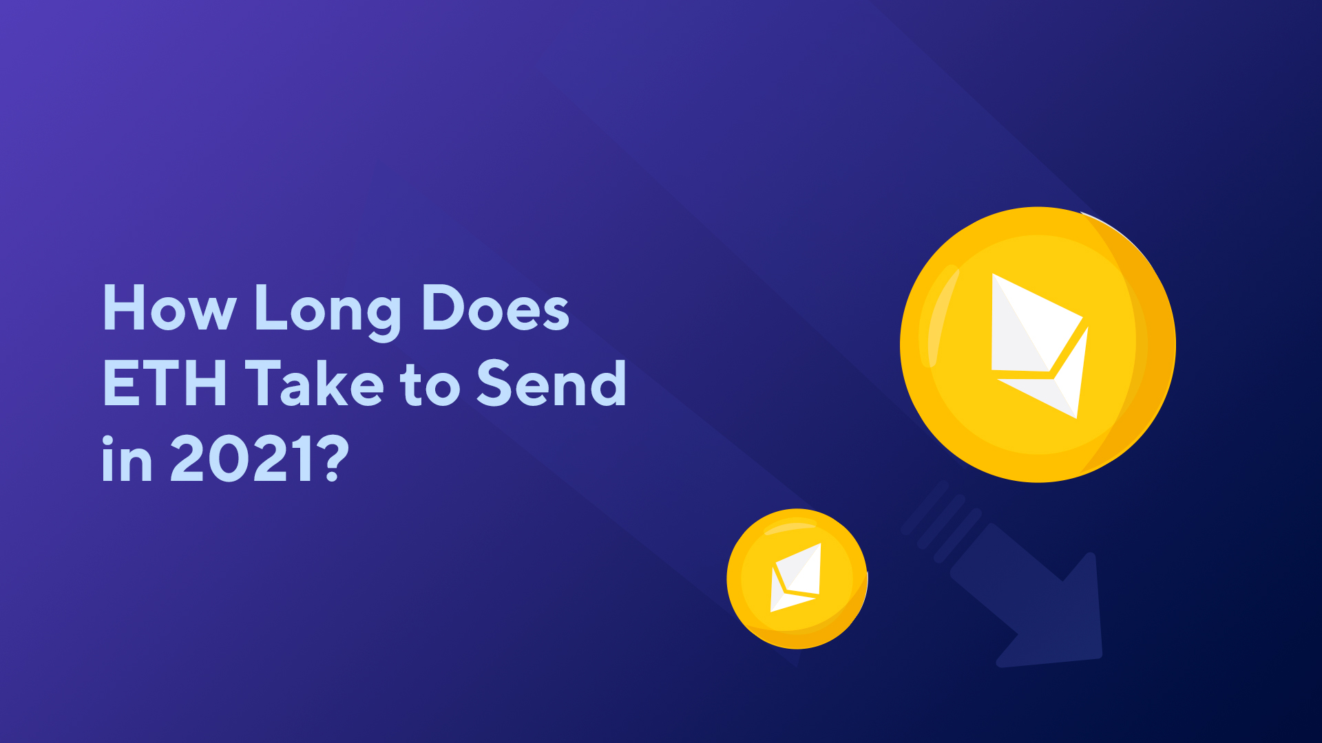 How Long Does ETH Take to Send in 2021?