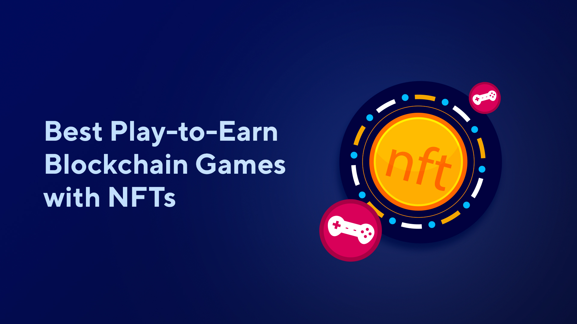 Best Play-to-Earn Blockchain Games with NFTs