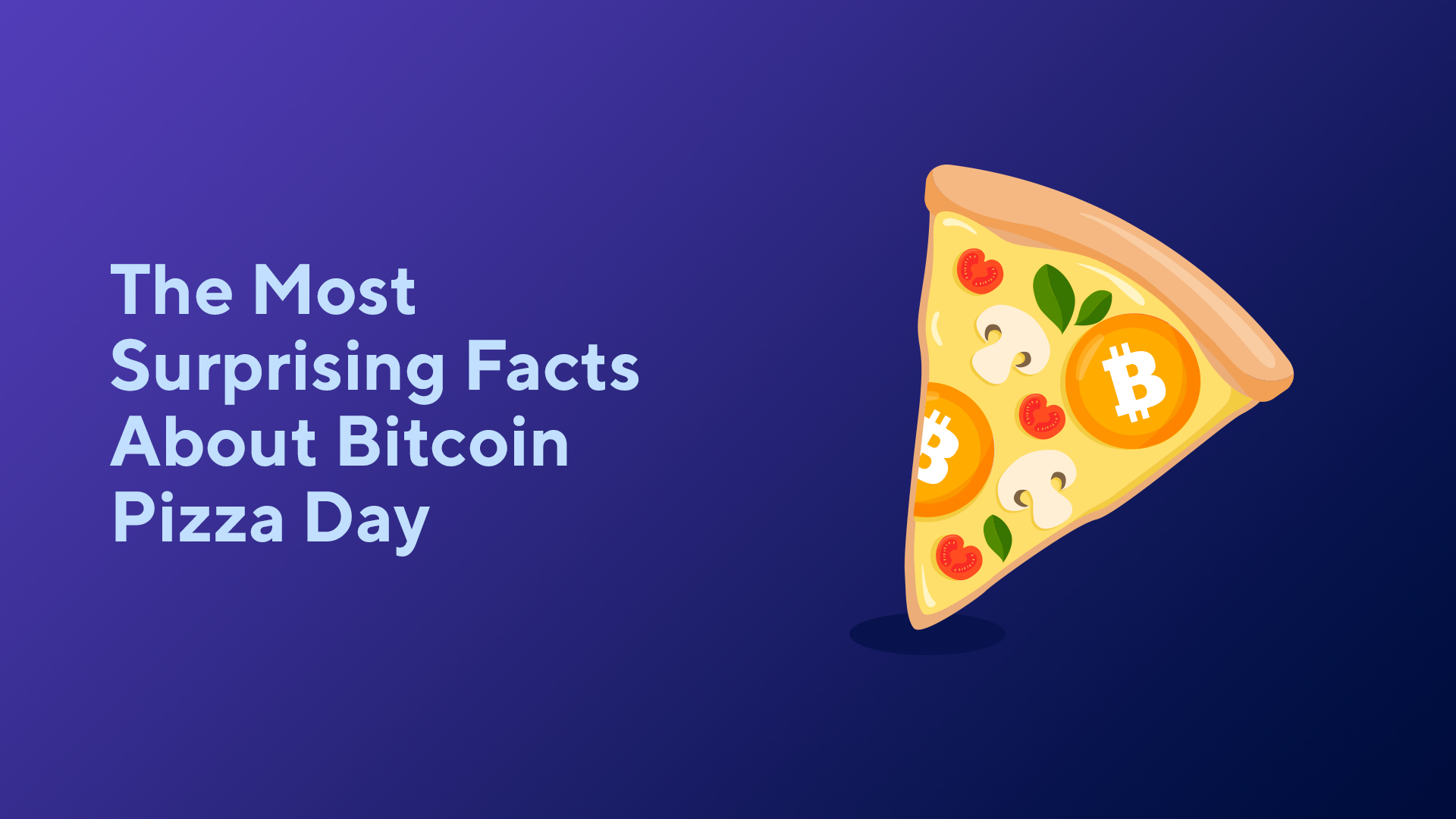 The Most Surprising Facts About Bitcoin Pizza Day