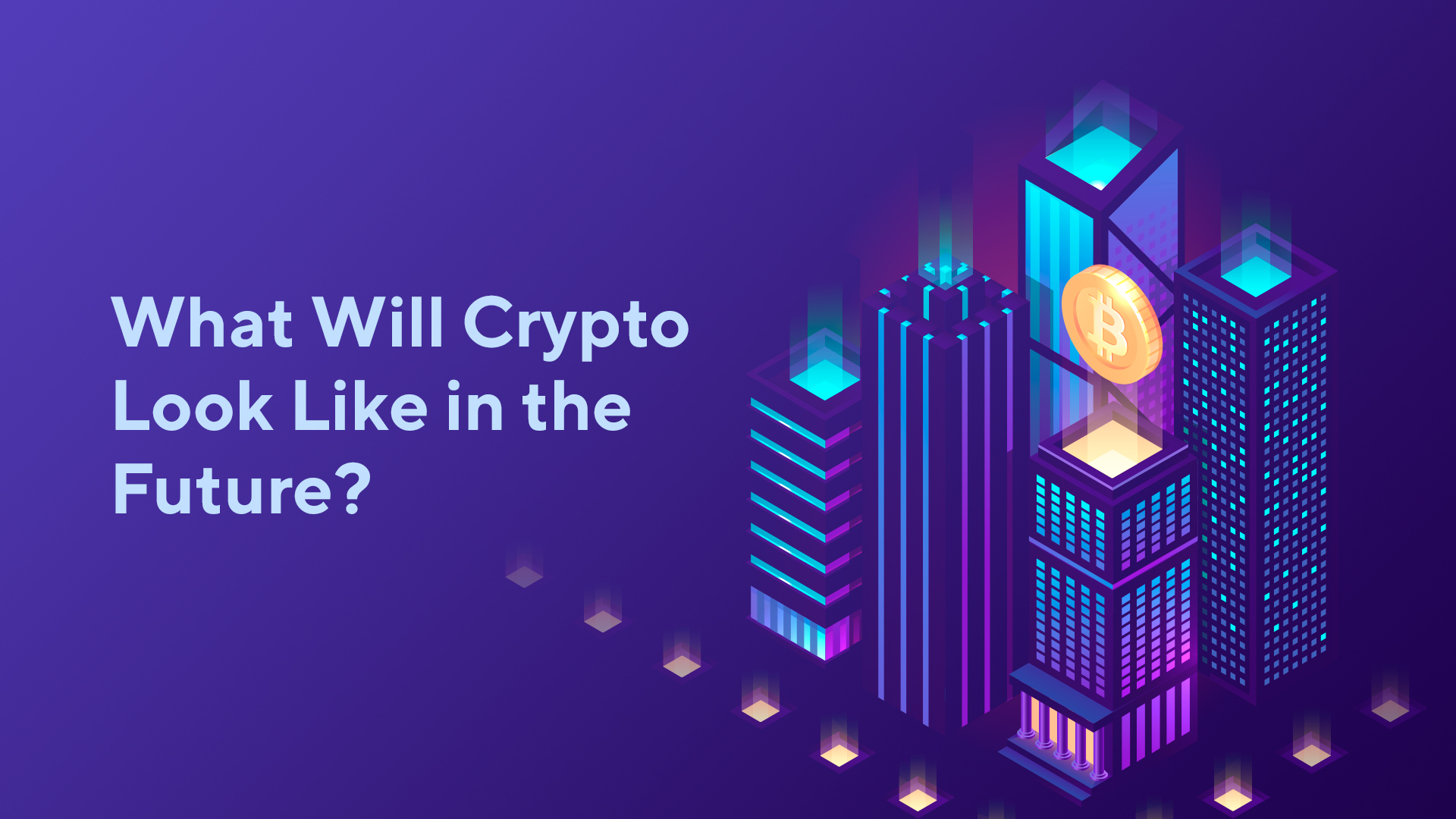 What Will Cryptocurrencies Look Like in the Future?