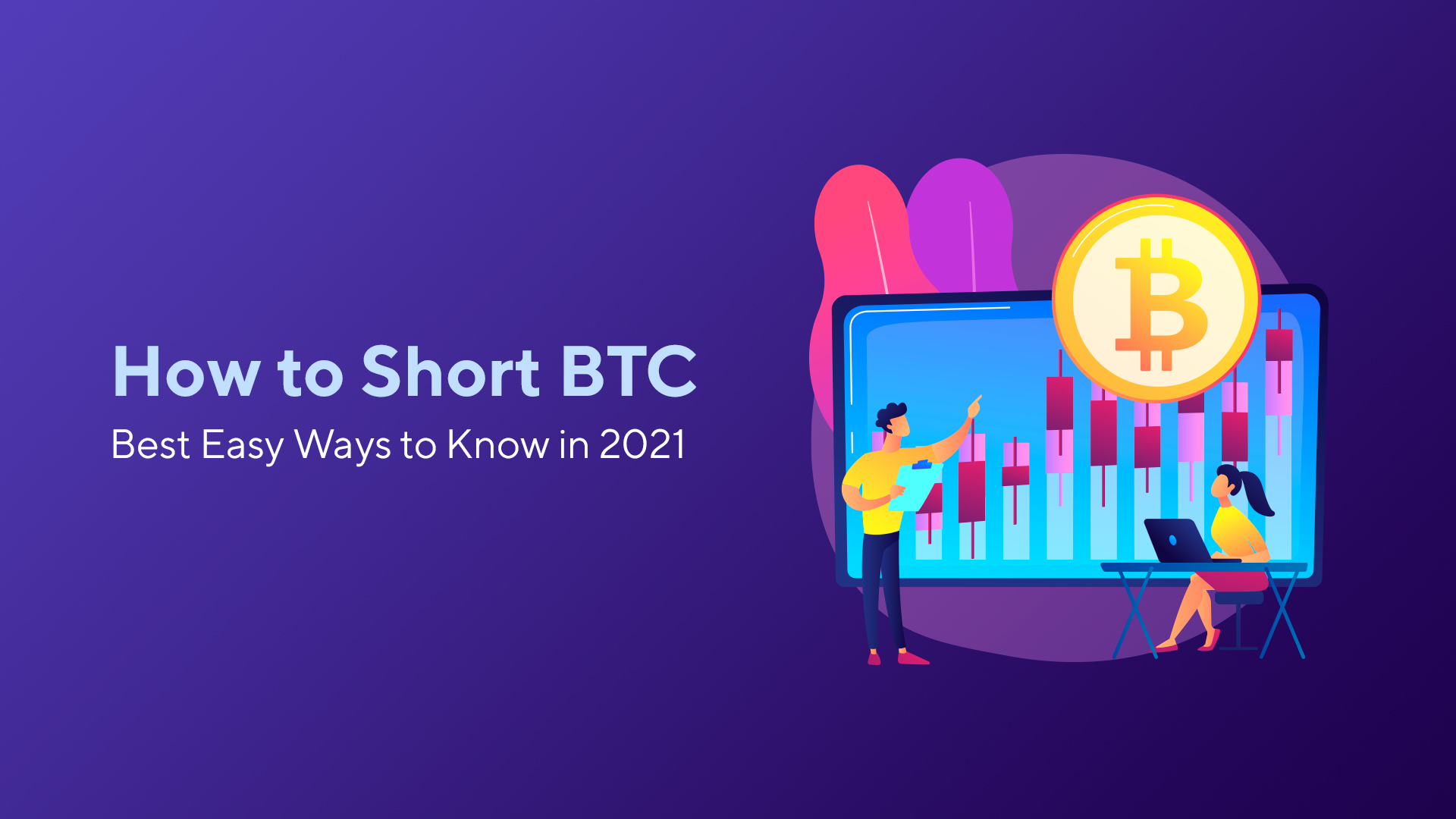 How to Short Bitcoin: Best Tips & Tricks to Know in 2021