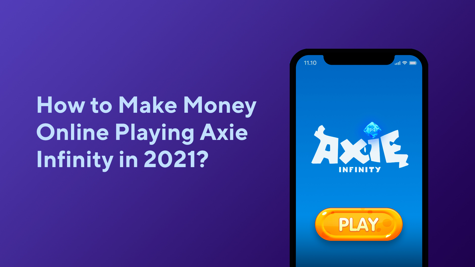 How to Make Money Online Playing Axie Infinity in 2021?