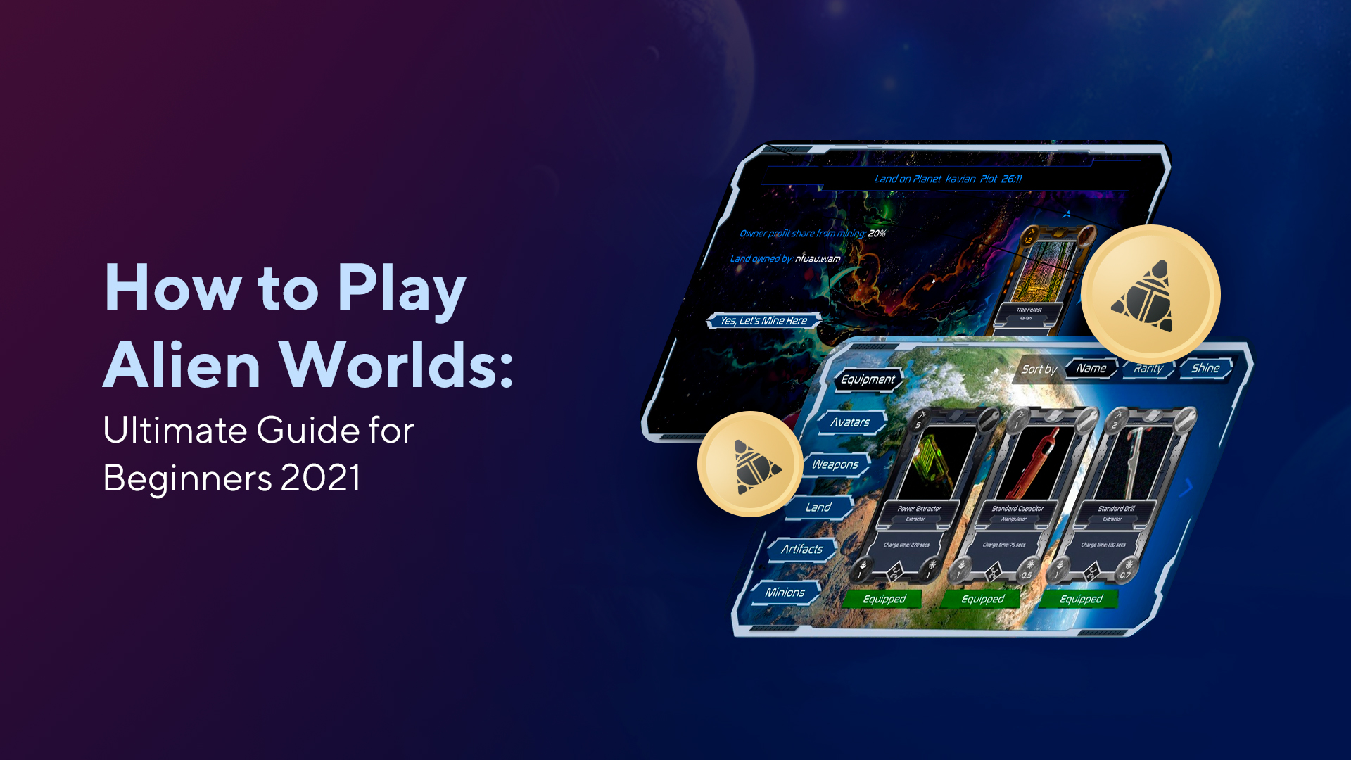 How to Play Alien Worlds: Ultimate Guide for Beginners 2021